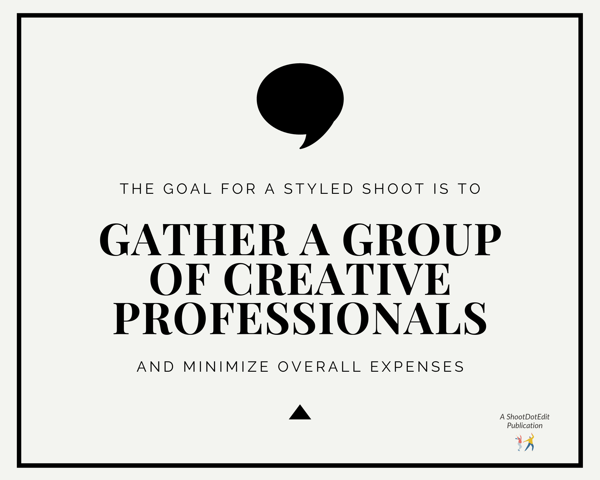 Graphic stating - the goal for a styled shoot is to gather a group of creative professionals and minimize overall expenses