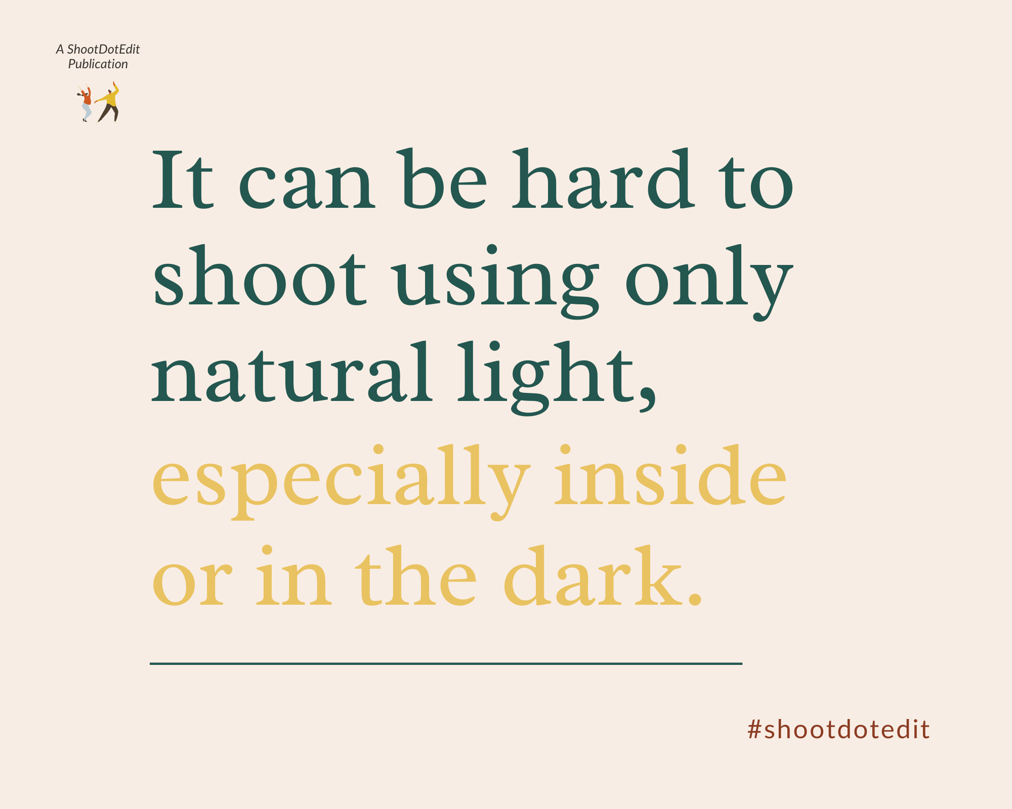 Infographic stating it can be hard to shoot using only natural light, especially inside or in the dark