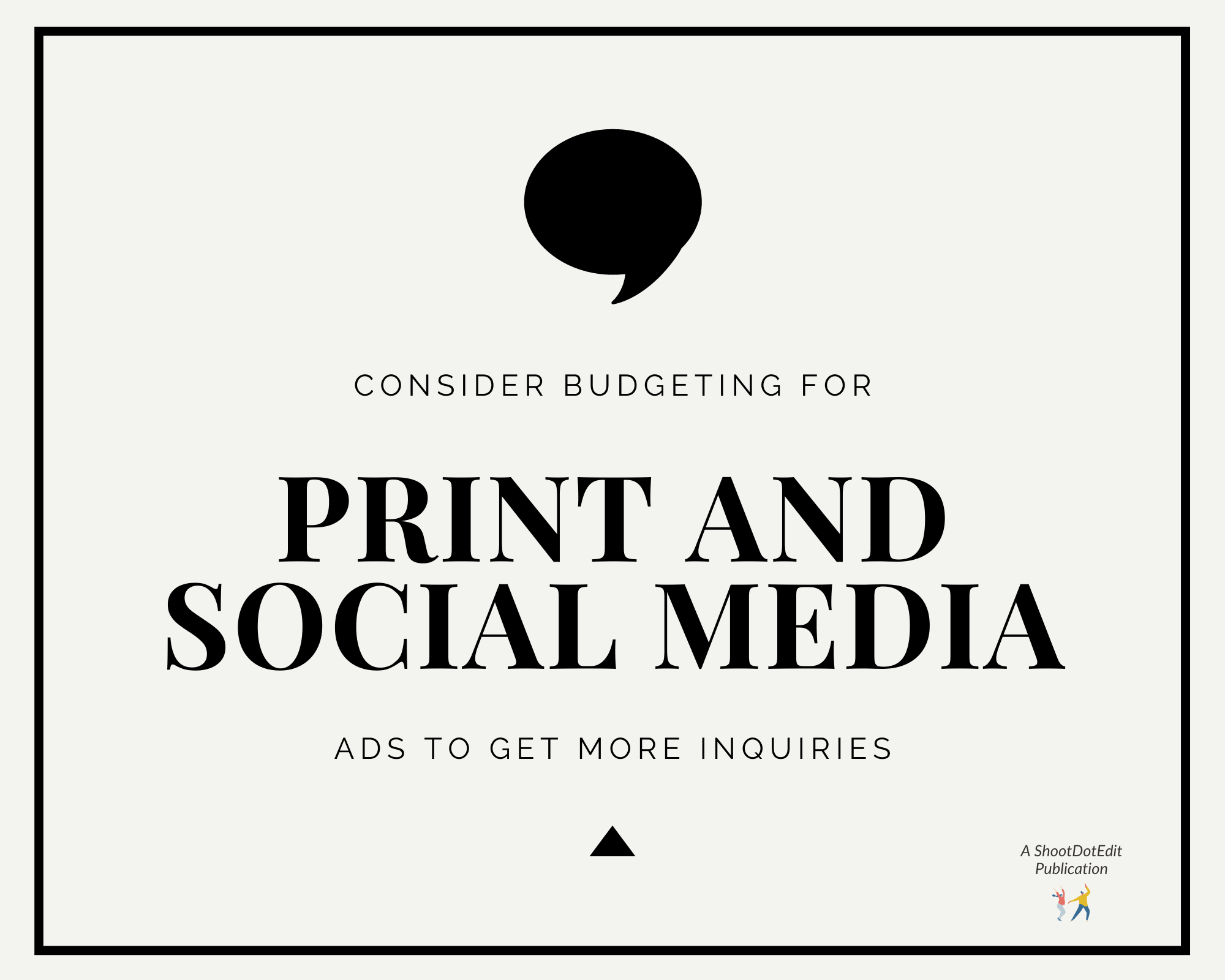 Infographic stating consider budgeting for print and social media ads to get more inquiries