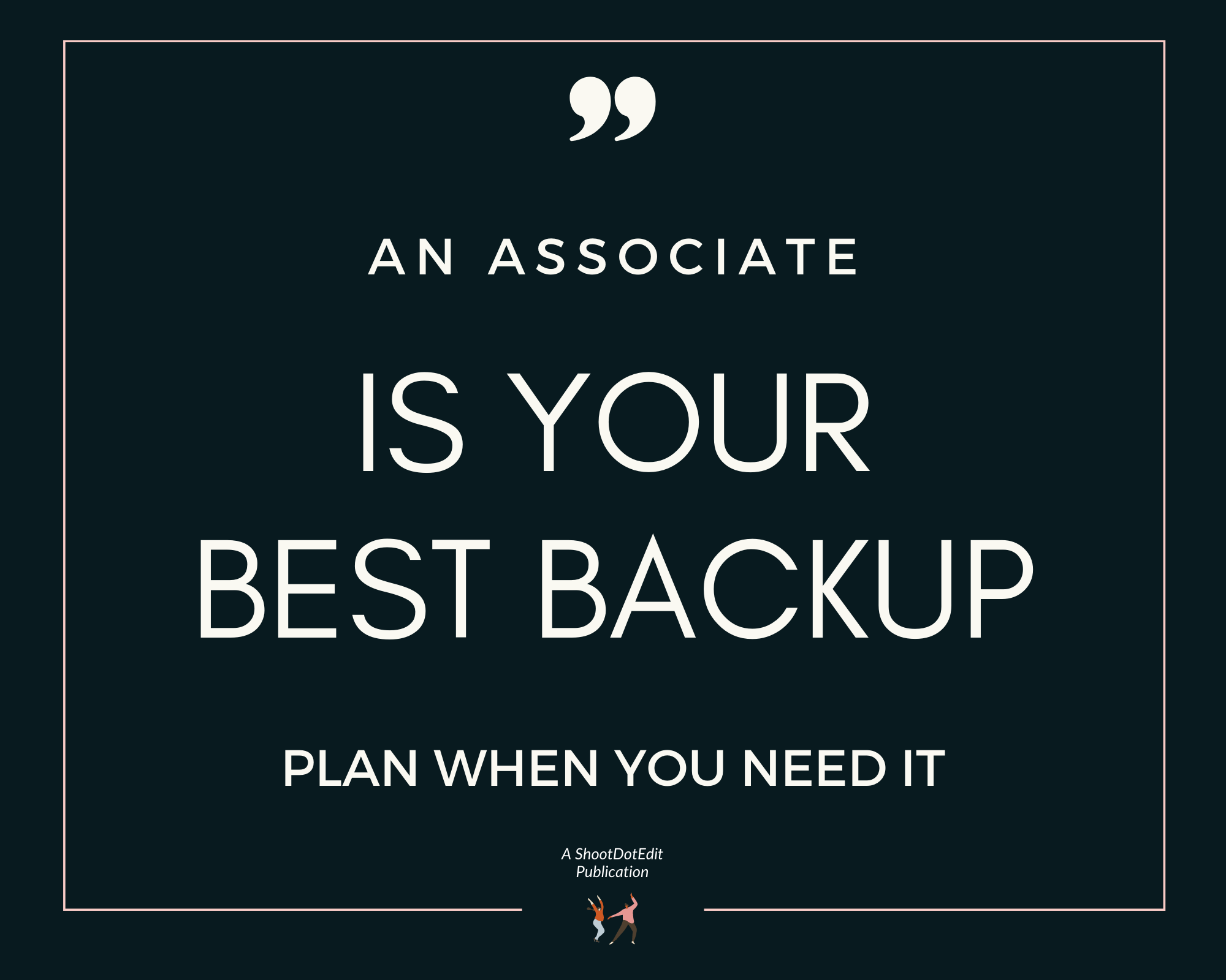 Infographic stating an associate is your best backup plan when you need it