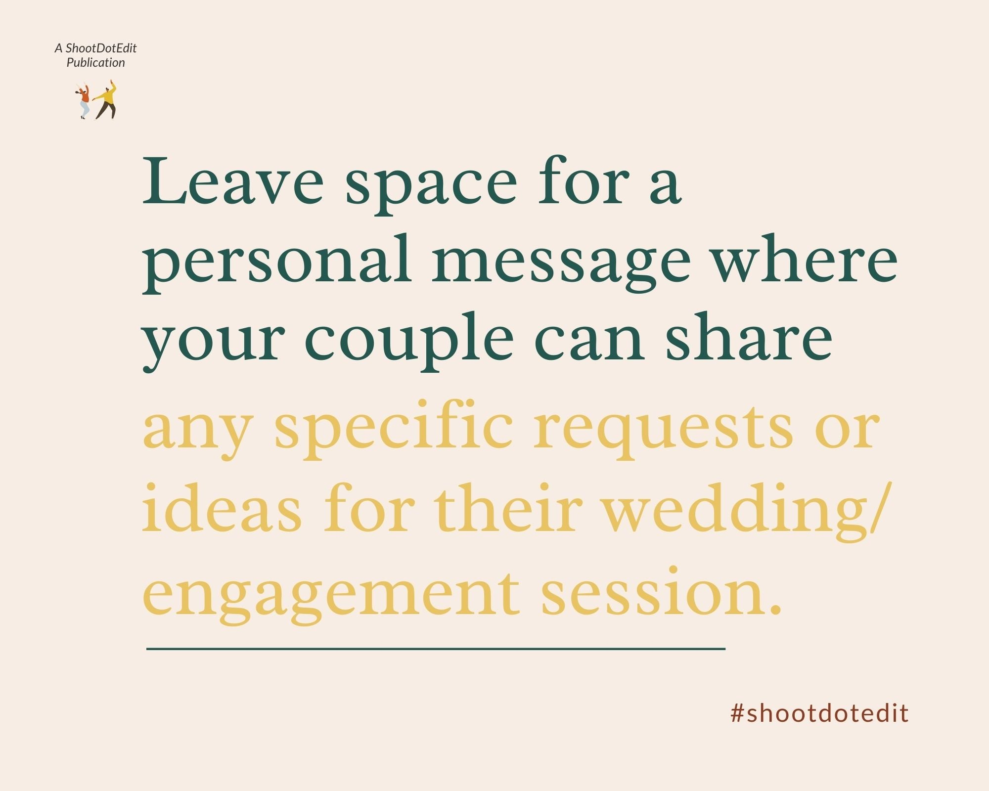 Infographic stating leave space for a personal message where your couple can share any specific requests or ideas for their wedding or engagement session