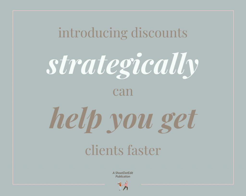 Infographic stating introducing discounts strategically can help you get clients faster