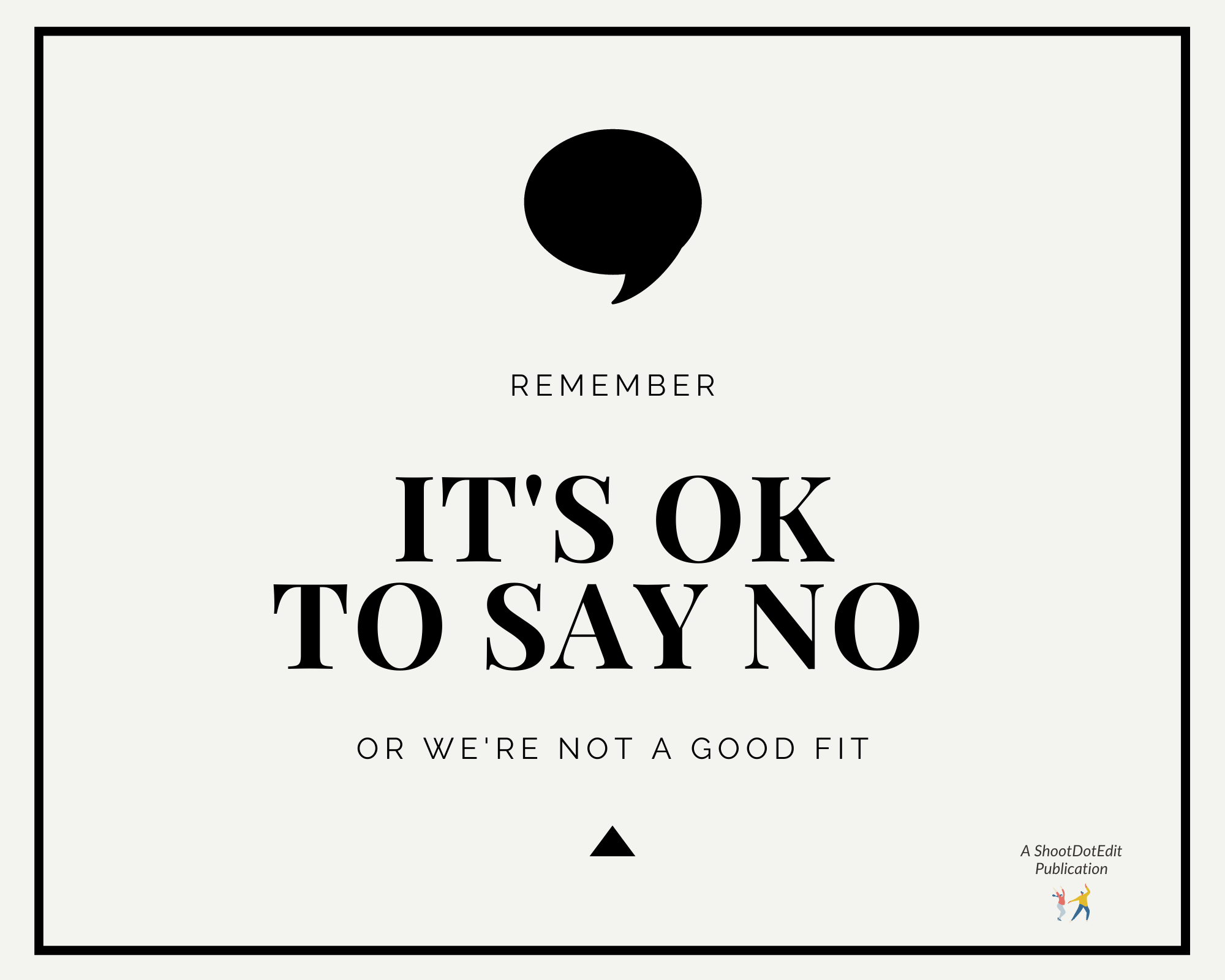 Infographic stating It's ok to say no or we're not a good fit