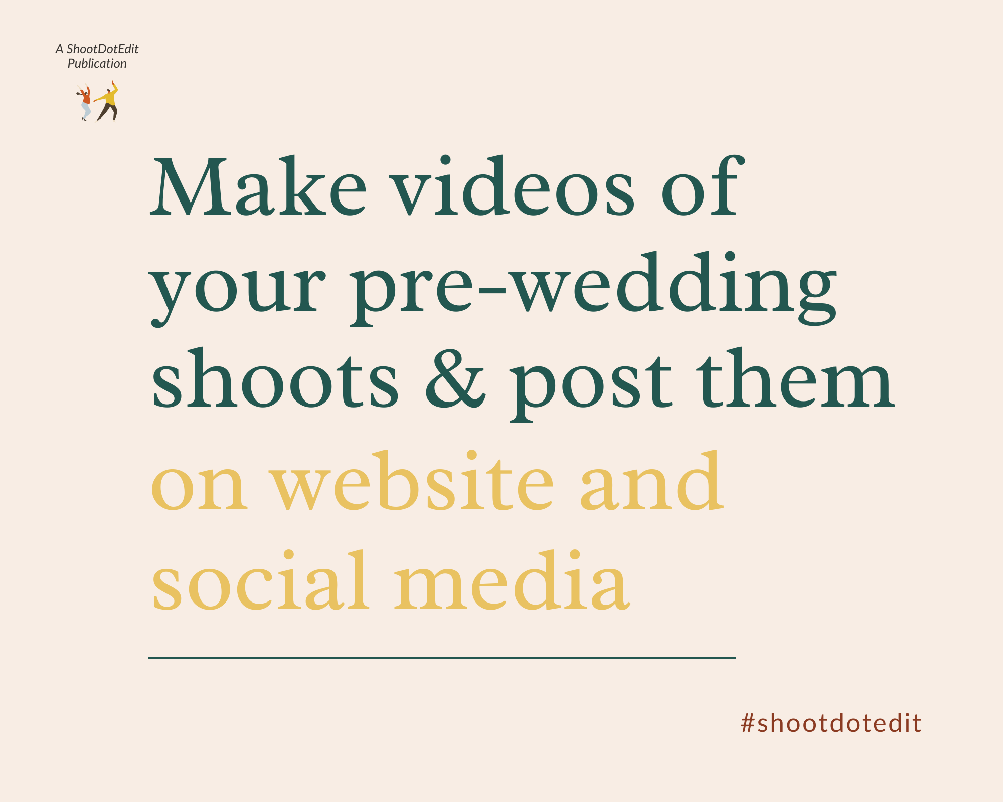 Infographic stating make videos of your pre-wedding shoots and post them on website and social media