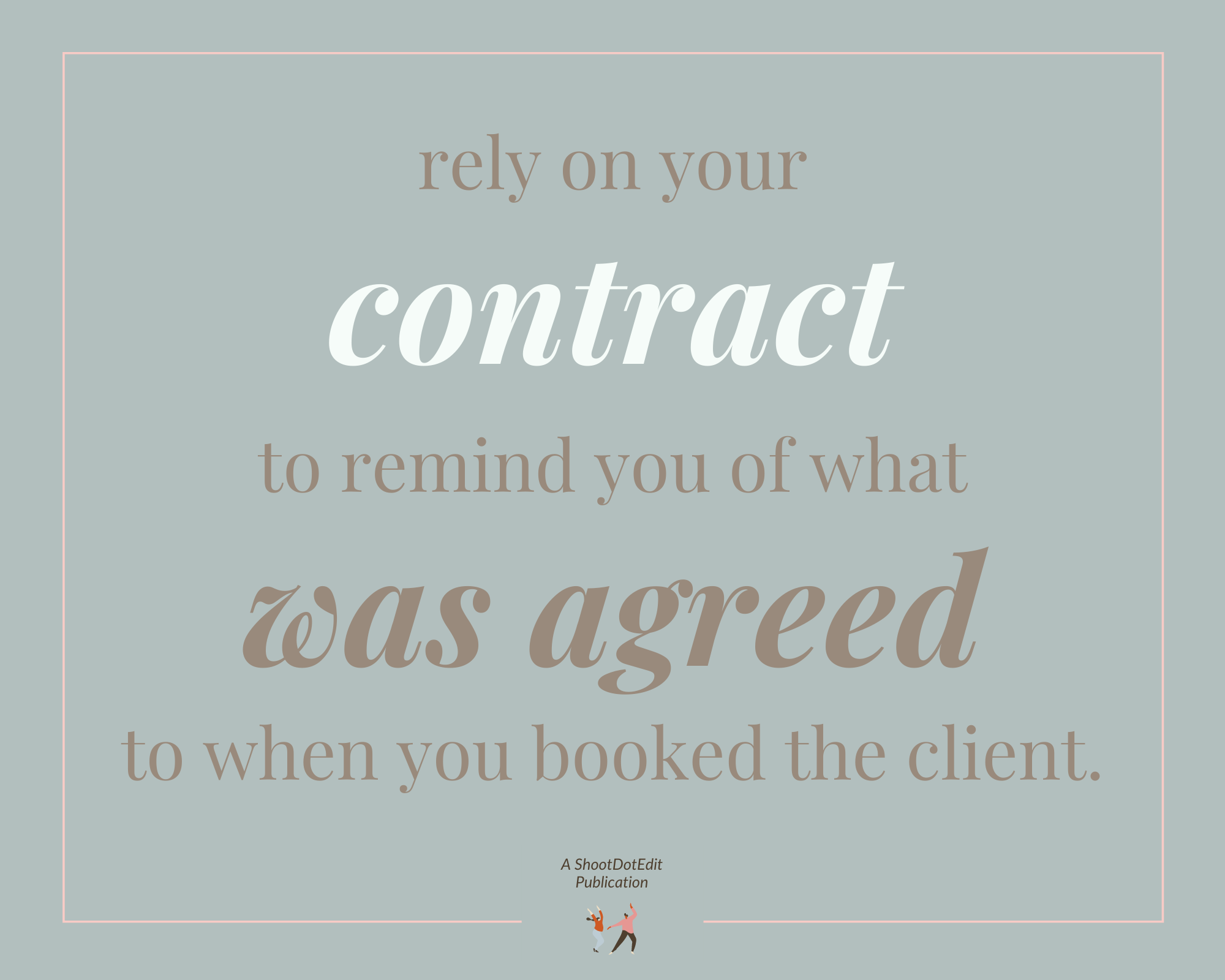 Infographic stating rely on your contract to remind you of what was agreed to when you booked the client