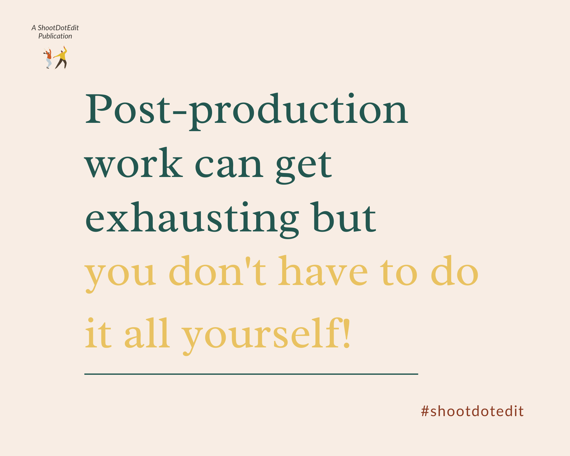 Infographic stating post production work can get exhausting but you don't have to do it all yourself