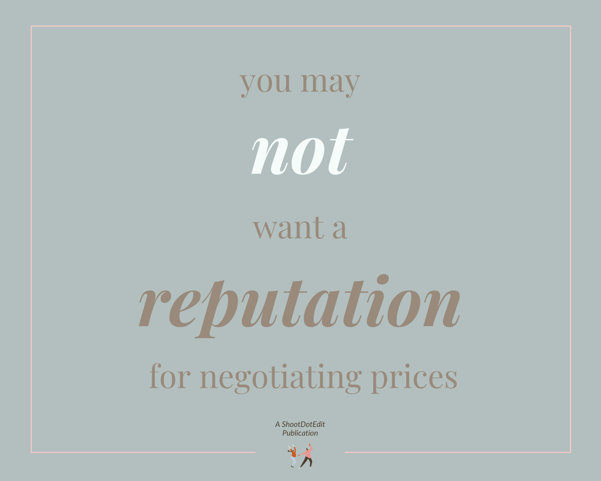 Infographic stating you may not want a reputation for negotiating prices