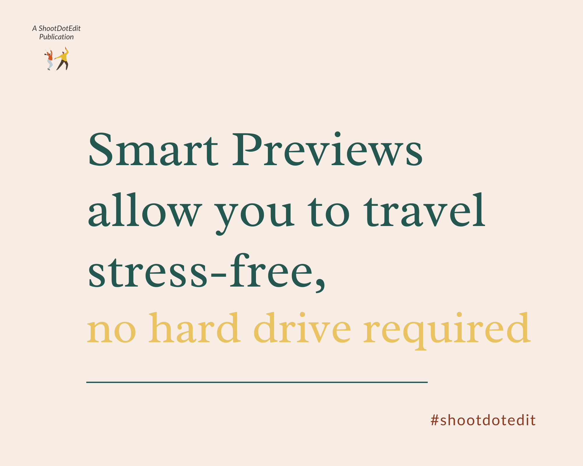 Infographic stating smart previews allow you to travel stress free no hard drive required
