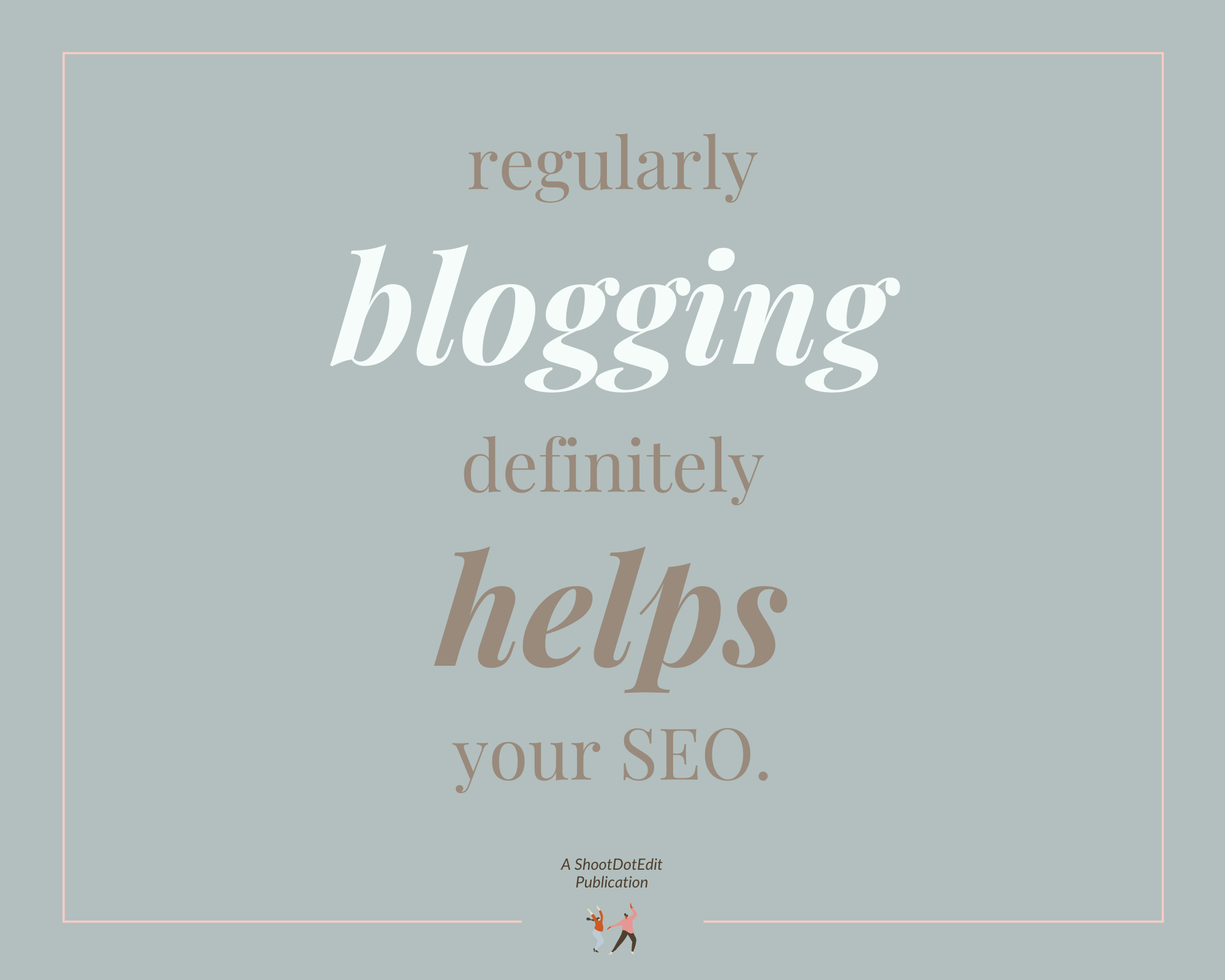 Infographic stating Regularly Blogging Definitely Helps Your SEO