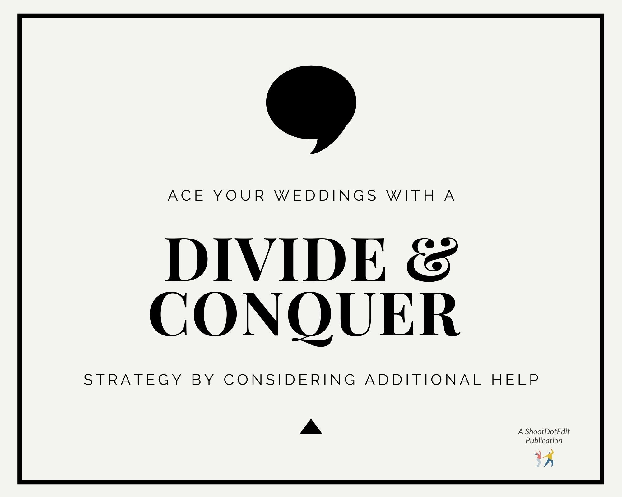 Infographic stating ace your weddings with a divide and conquer strategy by considering additional  help