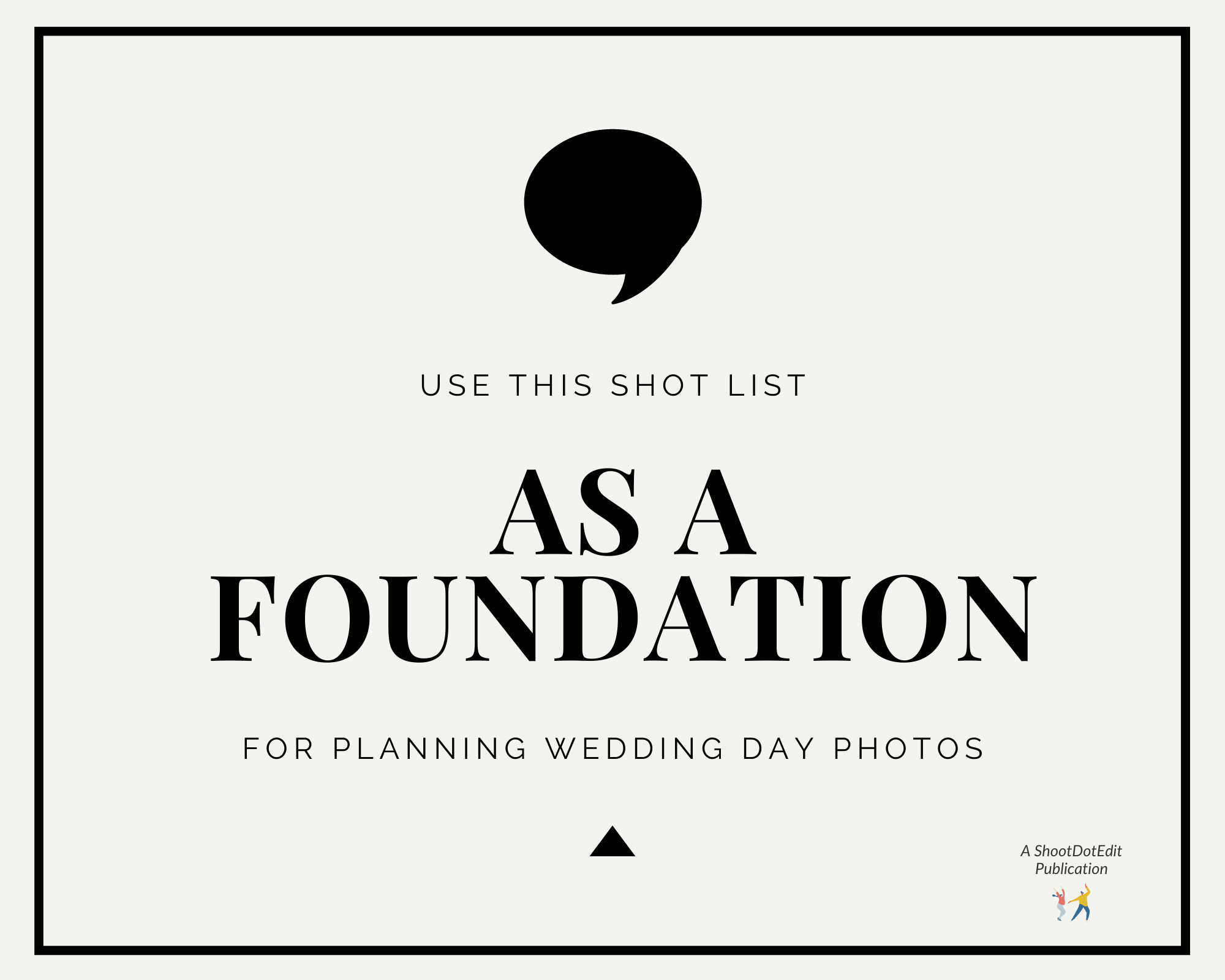 Infographic stating use this wedding photography shot list as a foundation for planning wedding day photos