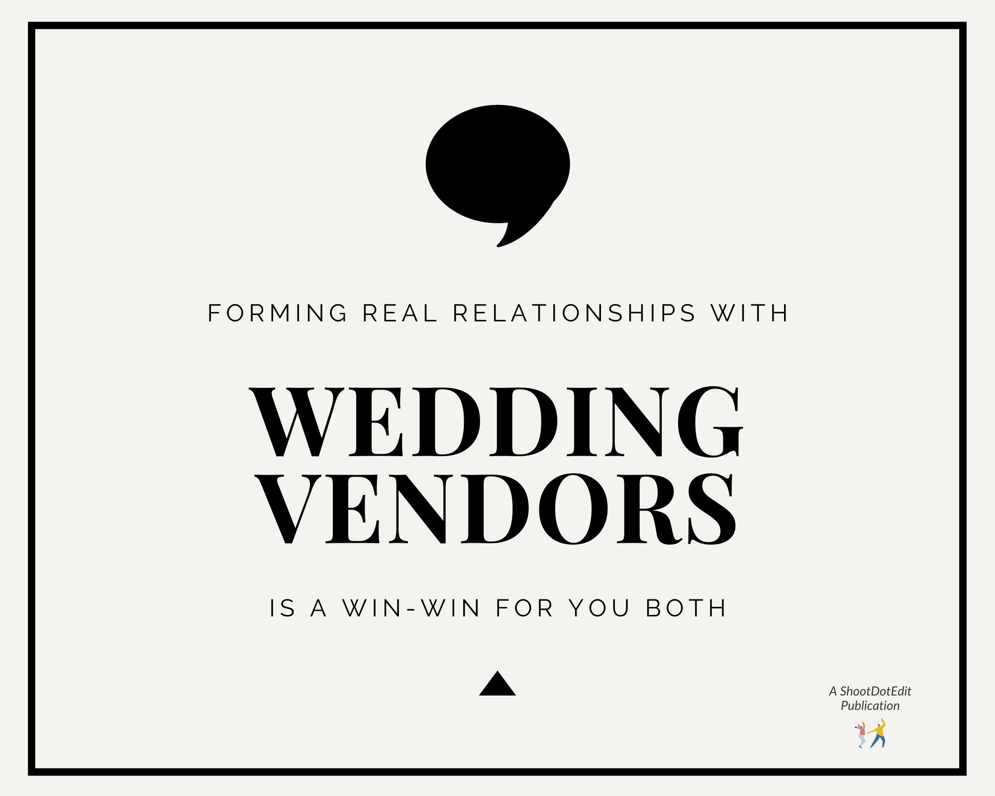 Infographic stating forming real relationships with wedding vendors is a win win for you both