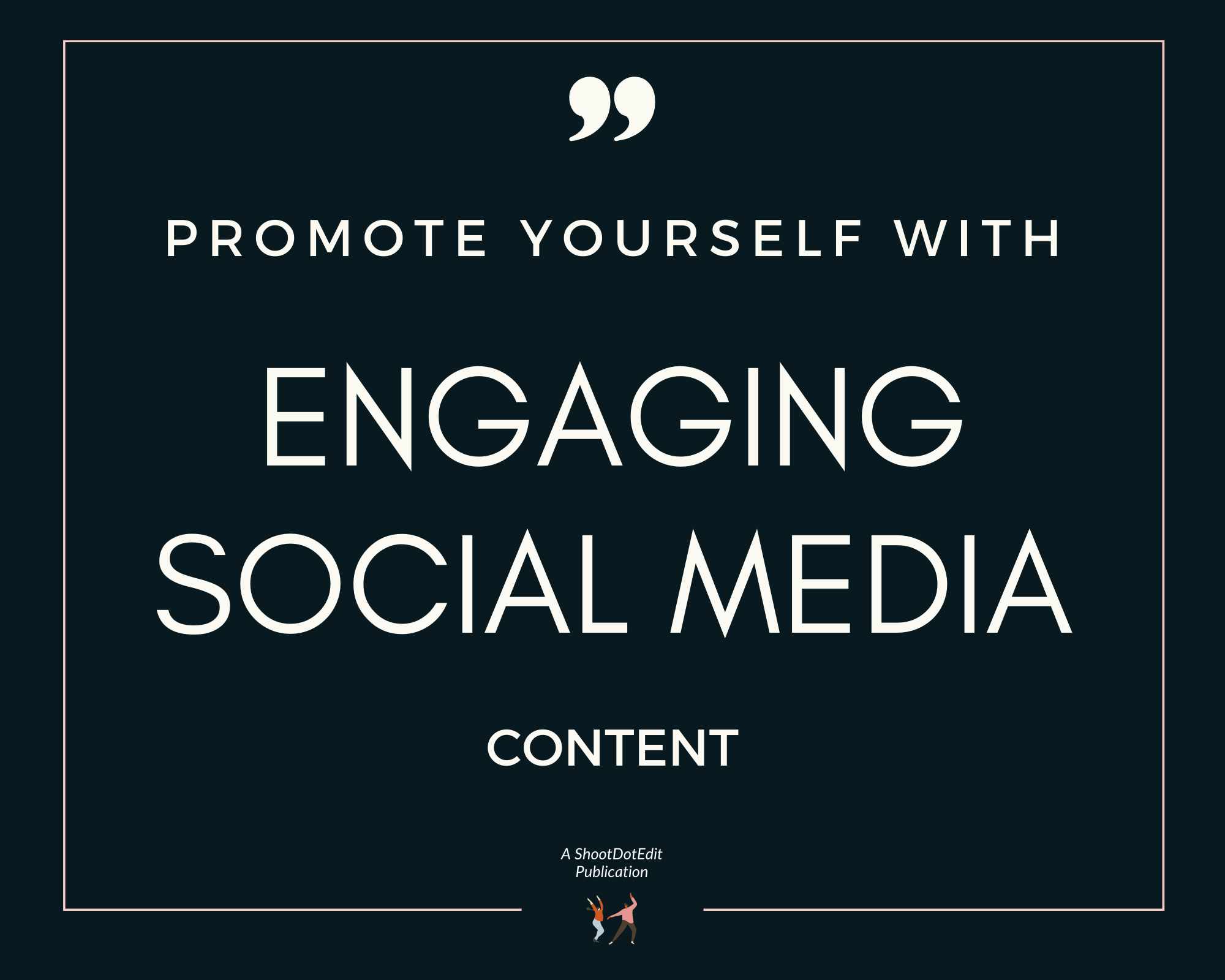 Infographic stating promote yourself with engaging social media content