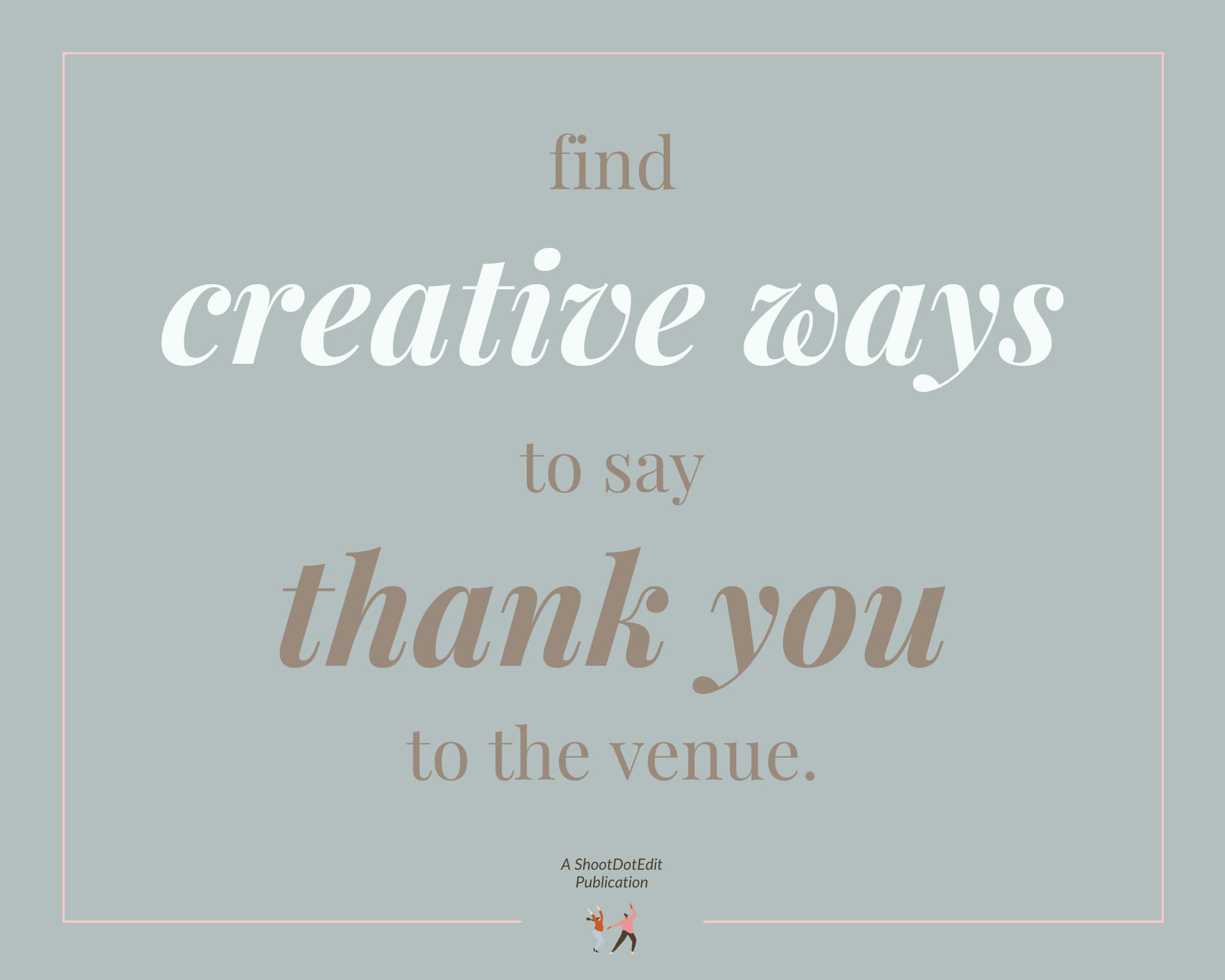 Graphic displaying - find creative ways to say thank you to the venue coordinator