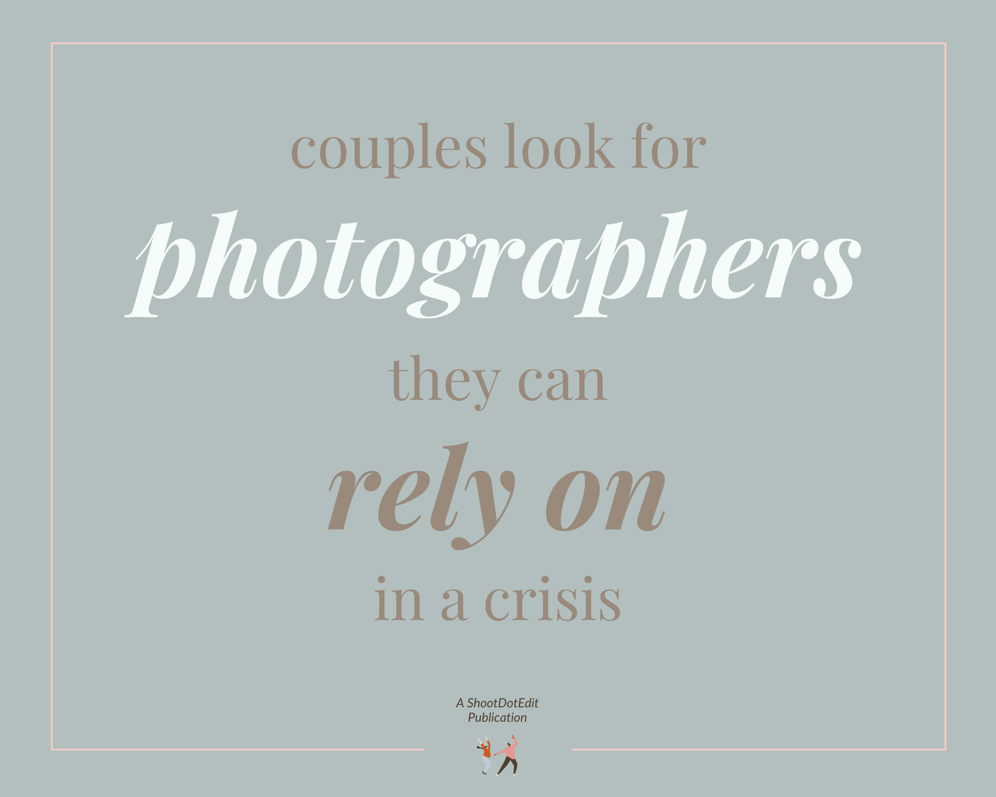 Infographic stating couples look for photographers they can rely on in a crisis