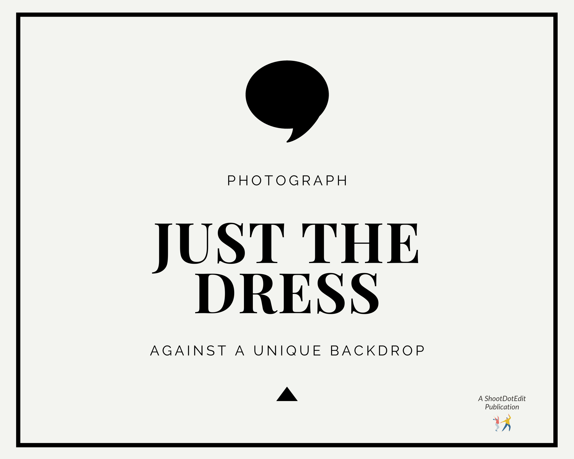 Infographic stating photograph just the dress against a unique backdrop