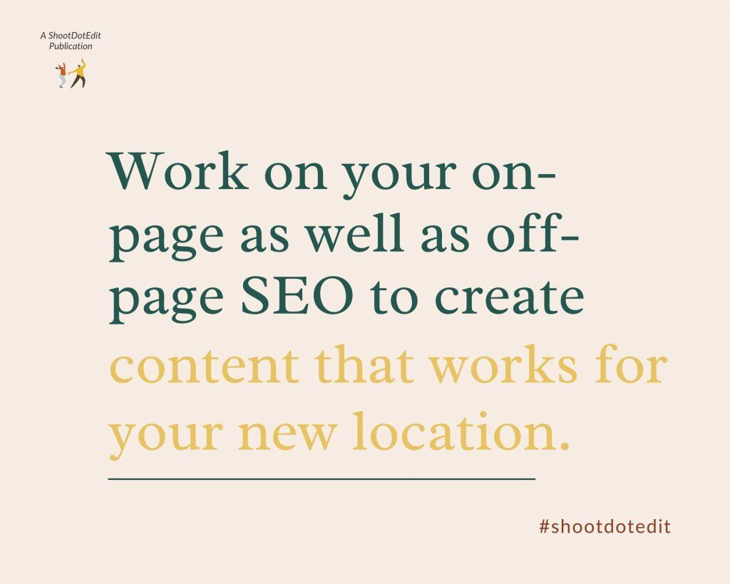 Infographic stating work on your on page as well as off page SEO to create content that works for your new location
