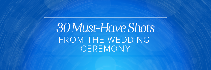 30 must-have shots from the wedding ceremony