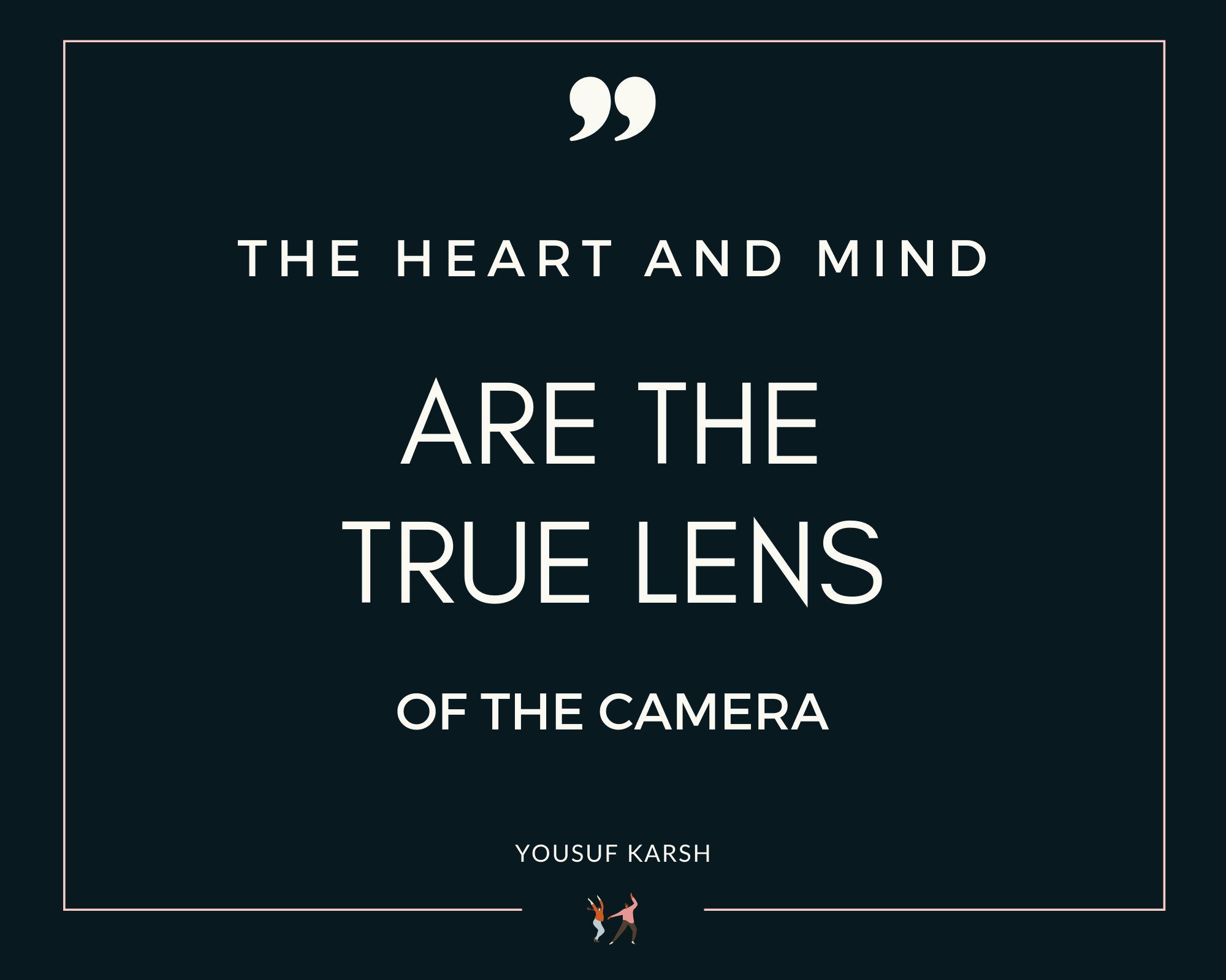 Infographic stating the heart and mind are the true lens of the camera
