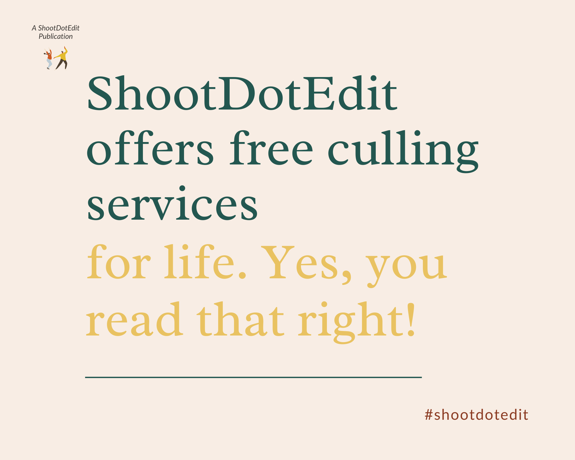 Infographic stating ShootDotEdit offers free culling services for life. Yes, you read that right
