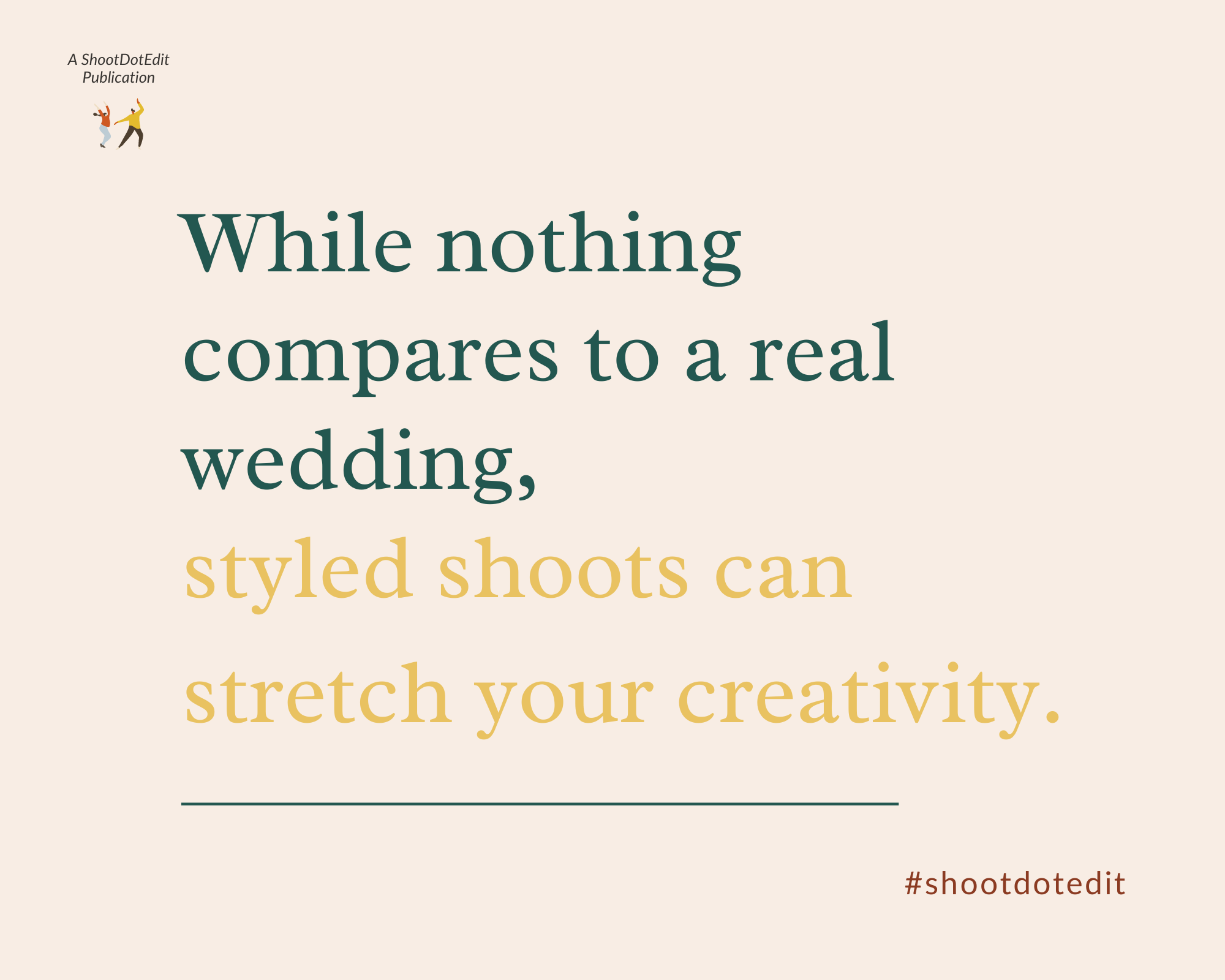 Infographic displaying - While nothing compares to a real wedding, styled shoots can stretch your creativity