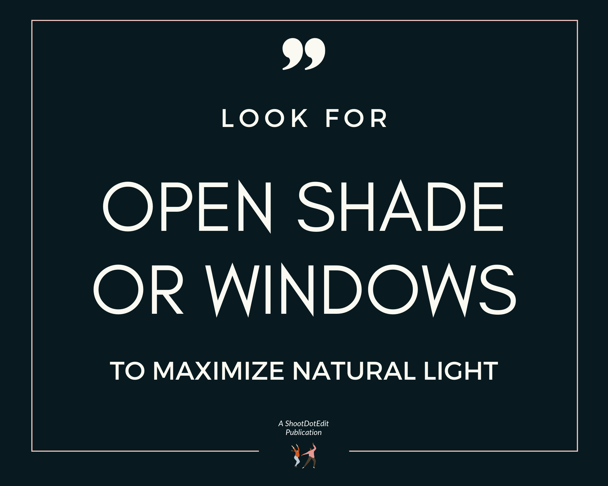 Infographic stating look for open shade or windows to maximize natural light
