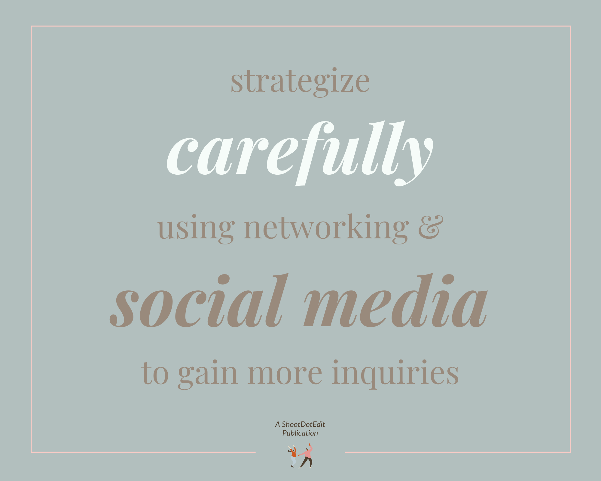 Infographic stating strategize carefully using networking and social media to gain more inquiries