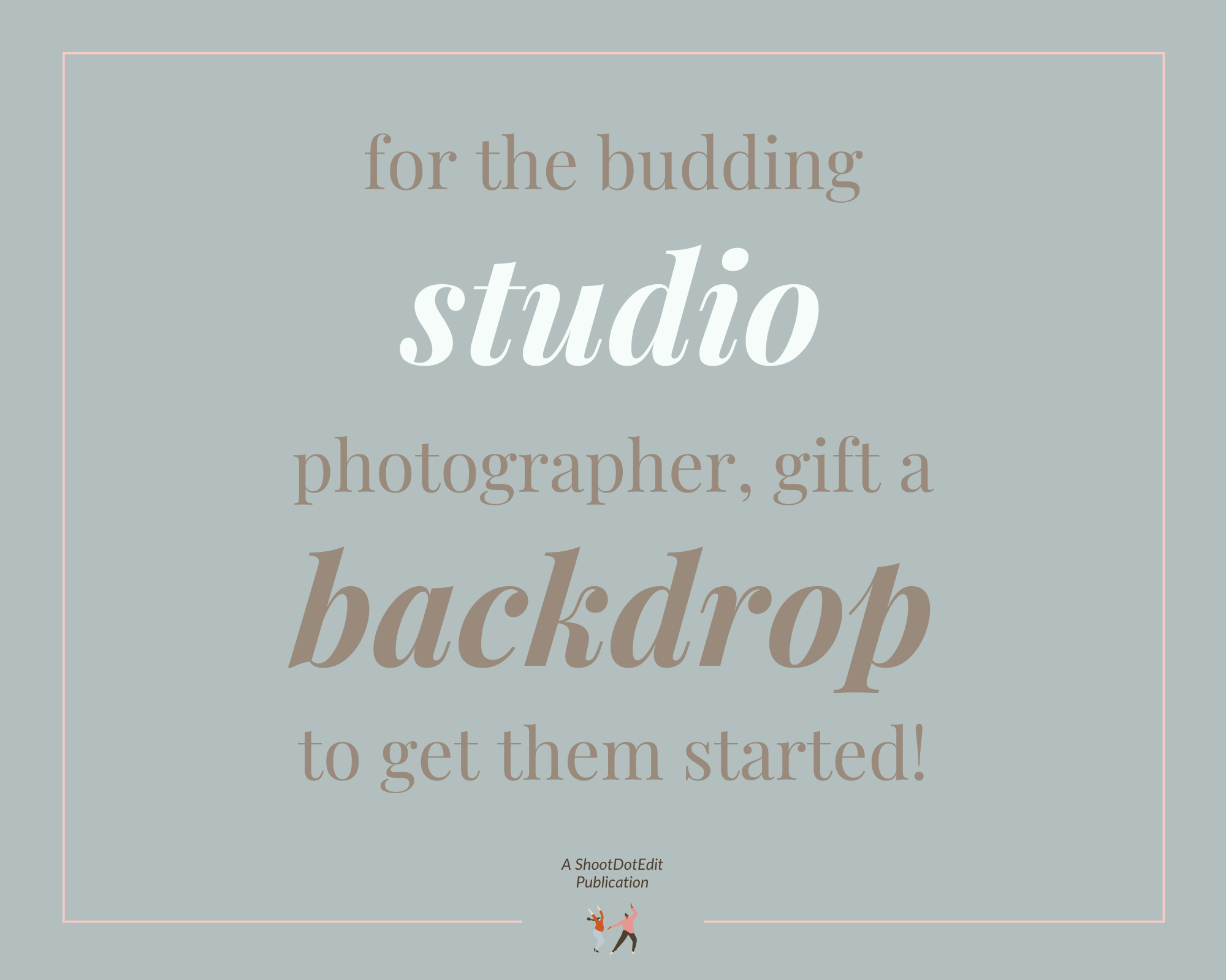 Infographic stating for the budding studio photographer gift a backdrop to get them started