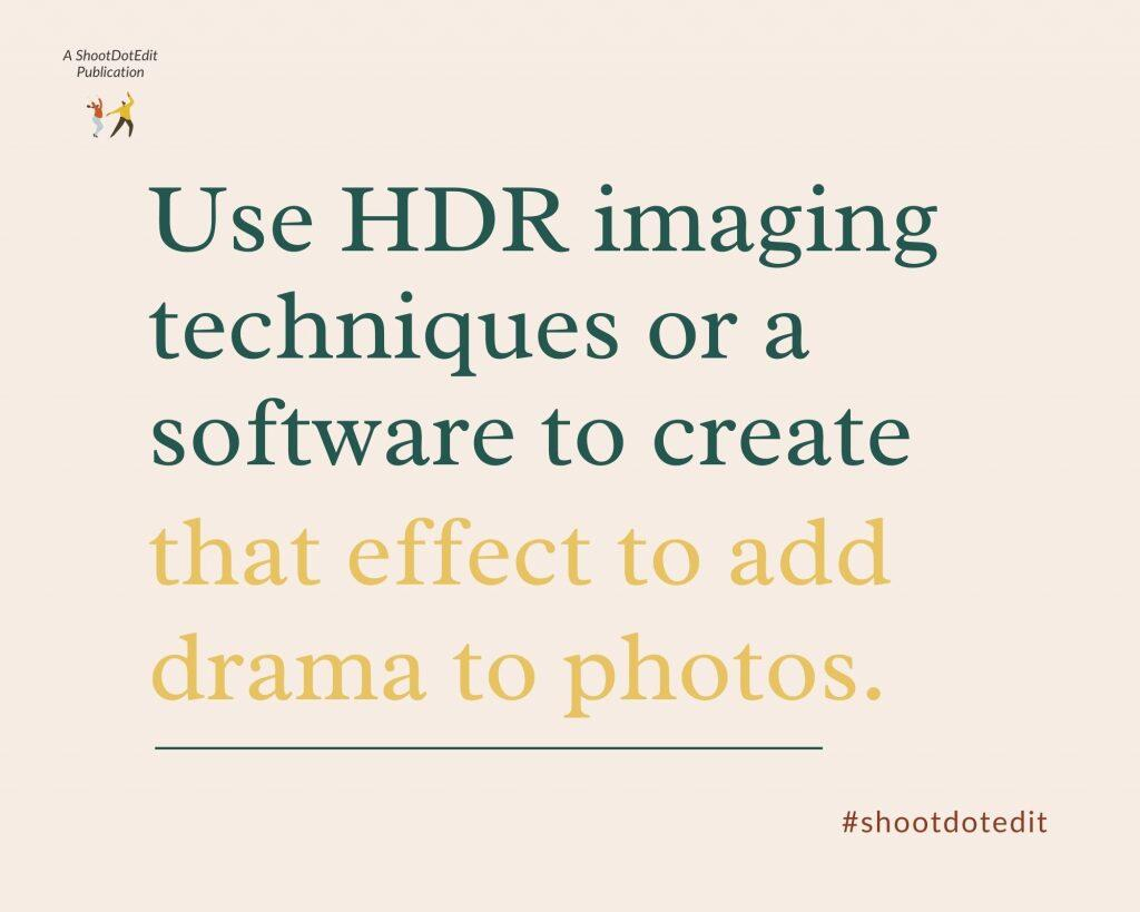 Infographic stating use HDR imaging techniques or a software to create that effect to add drama to photos