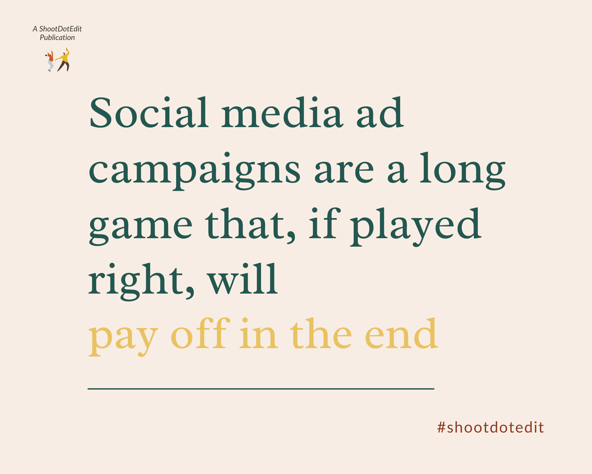 Infographic stating social media ad campaigns are a long game that, if played right, will pay off in the end