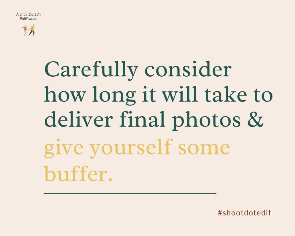 Infographic stating carefully consider how long it will take to deliver final photos and give yourself some buffer