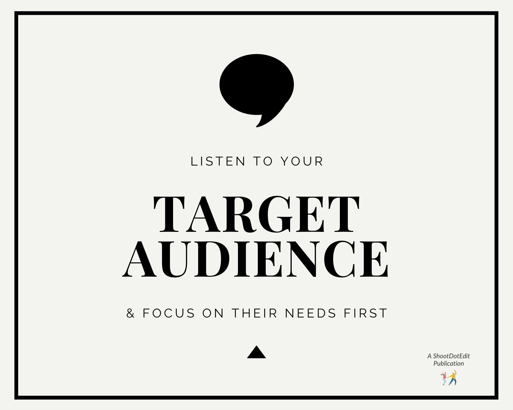 Infographic stating listen to your target audience and focus on their needs first