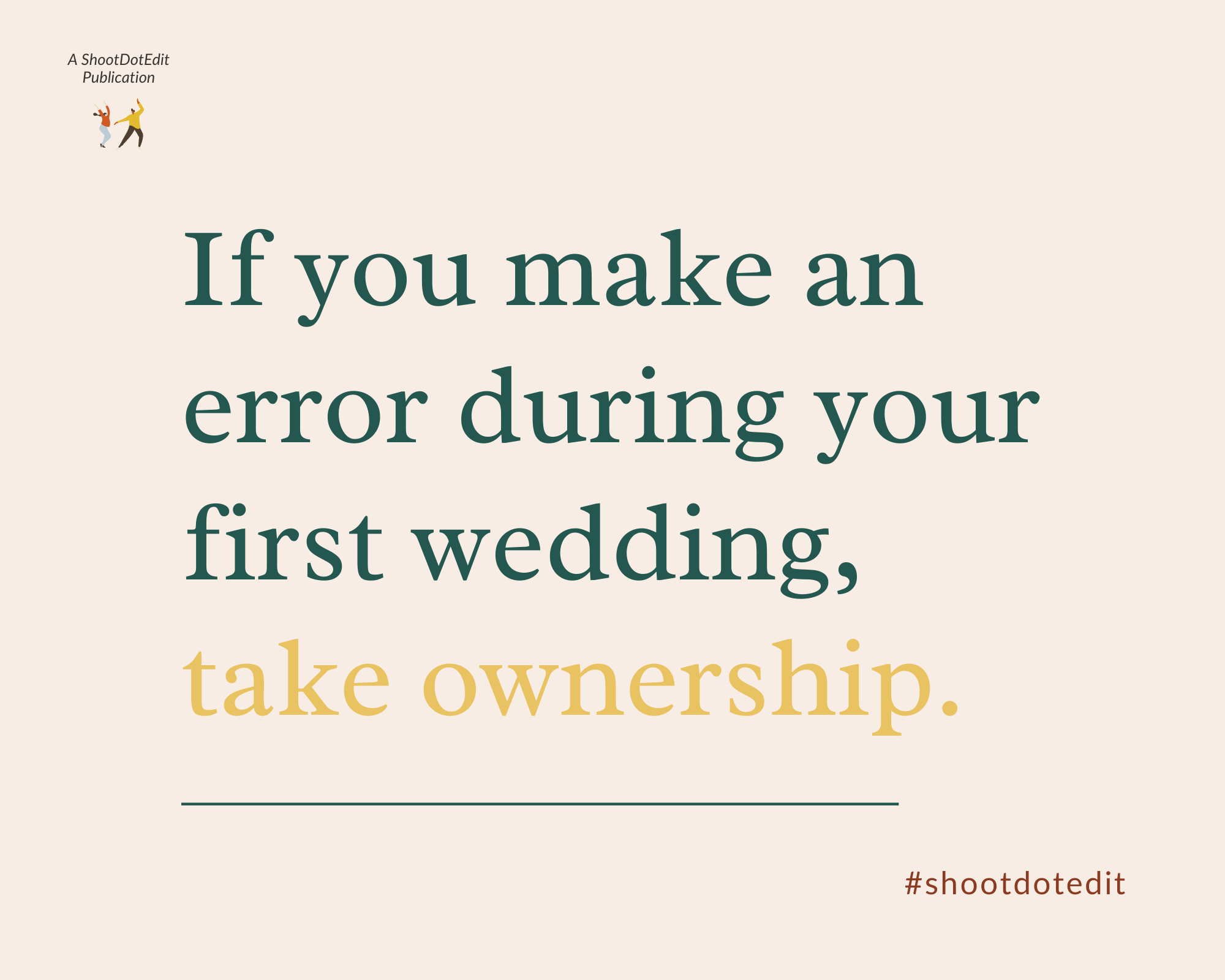 Infographic stating if you make an error during your first wedding, take ownership