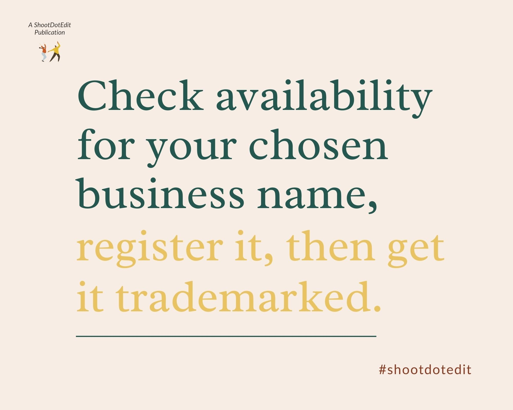 Infographic stating check availability for your chosen business name, register it, then get it trademarked