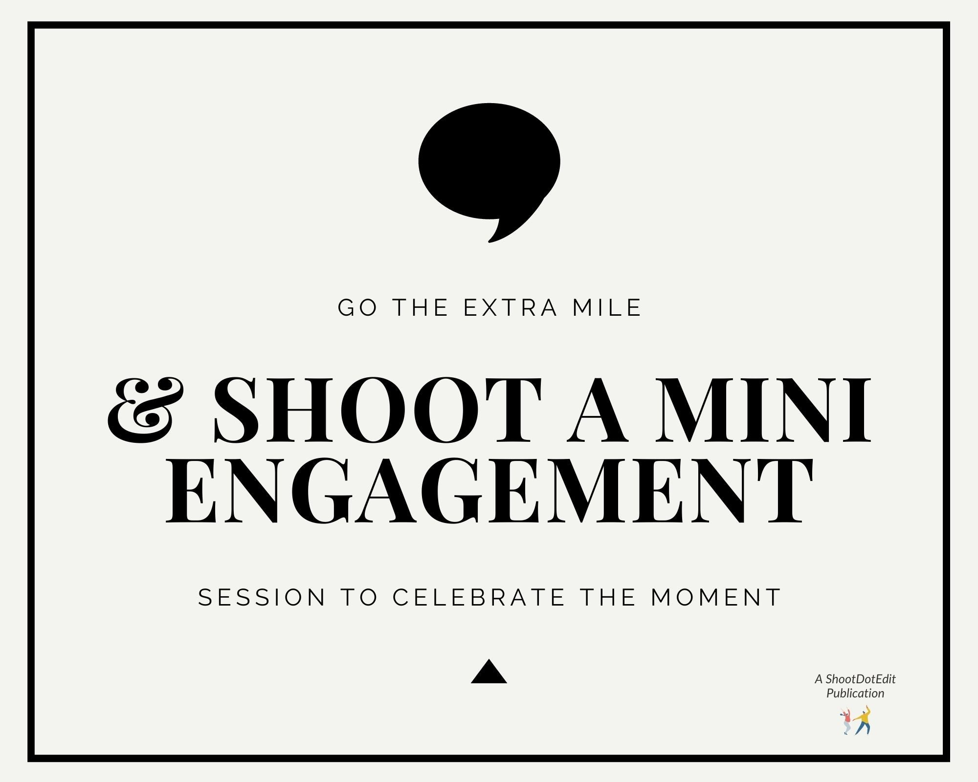 Infographic stating go the extra mile and shoot a mini engagement session to celebrate the moment