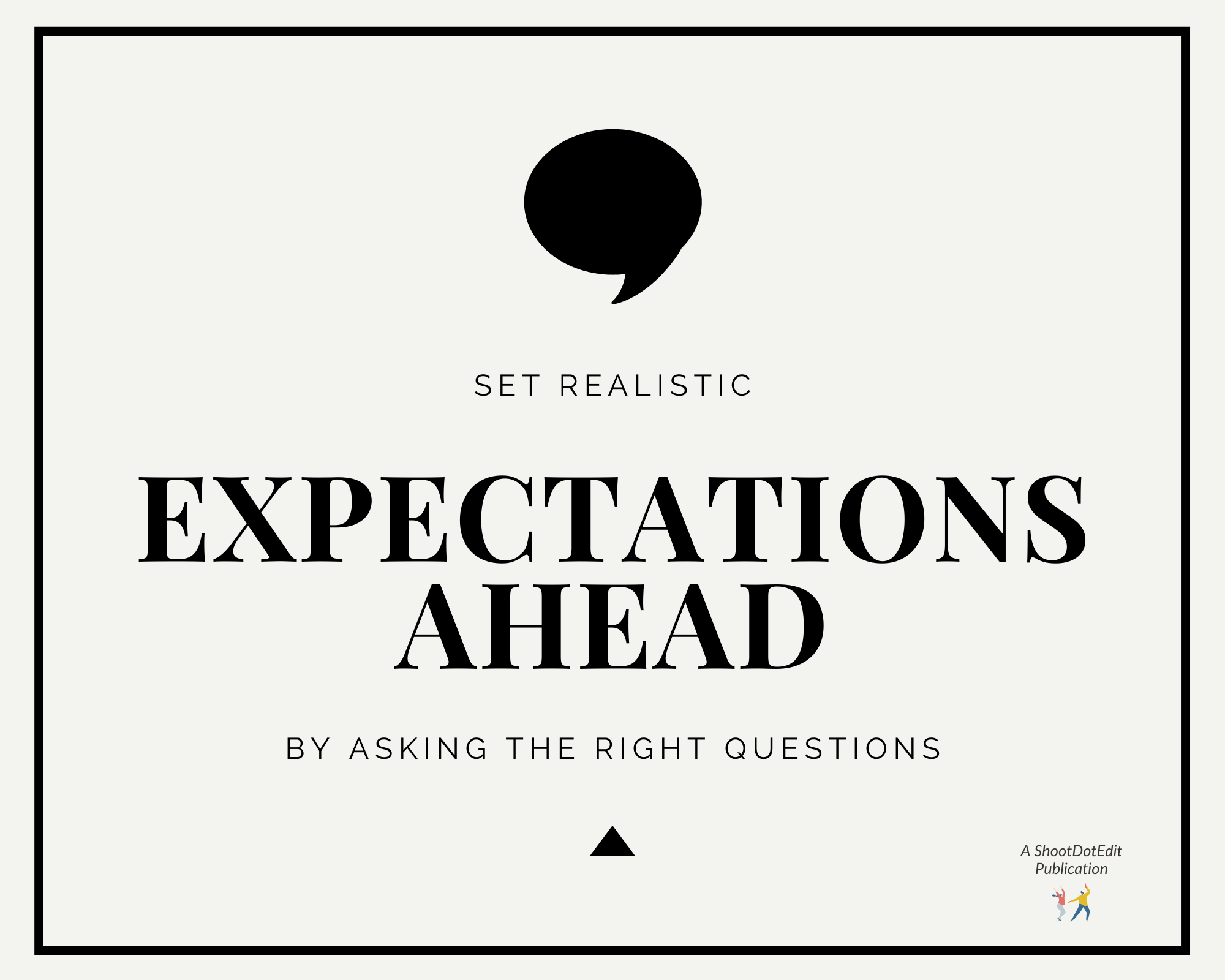 Infographic stating set realistic expectations ahead by asking the right questions