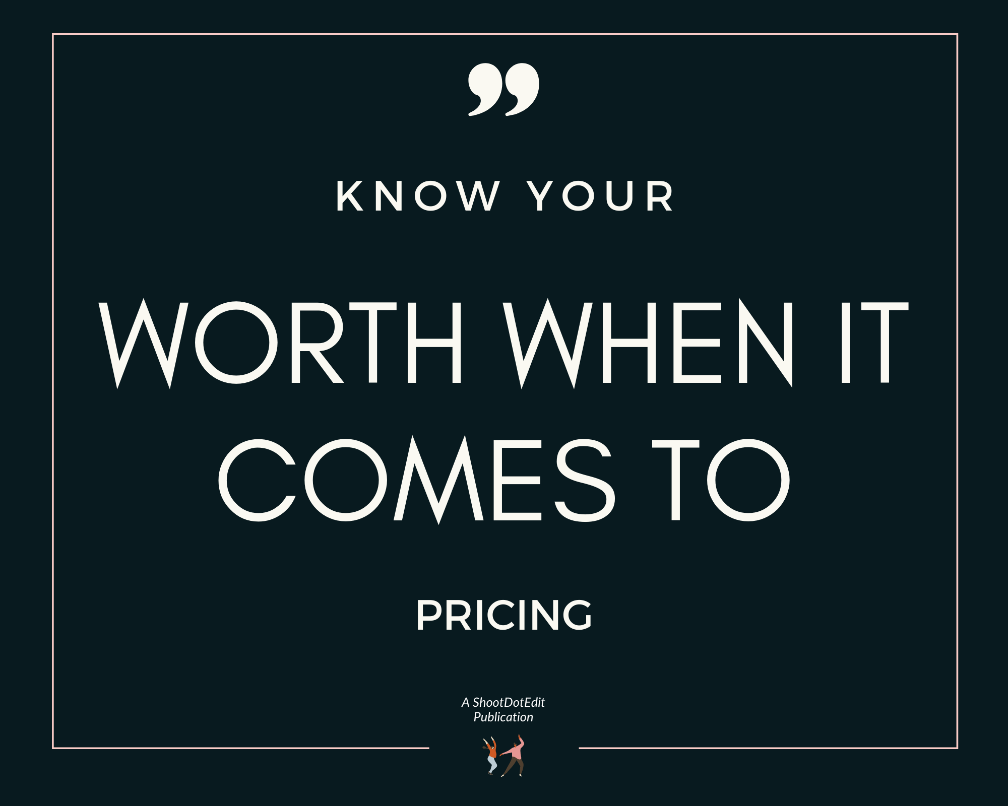 Infographic stating know your worth when it comes to pricing