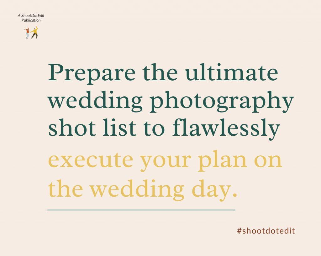 Infographic stating prepare the ultimate wedding photography shot list to flawlessly execute your plan on the wedding day