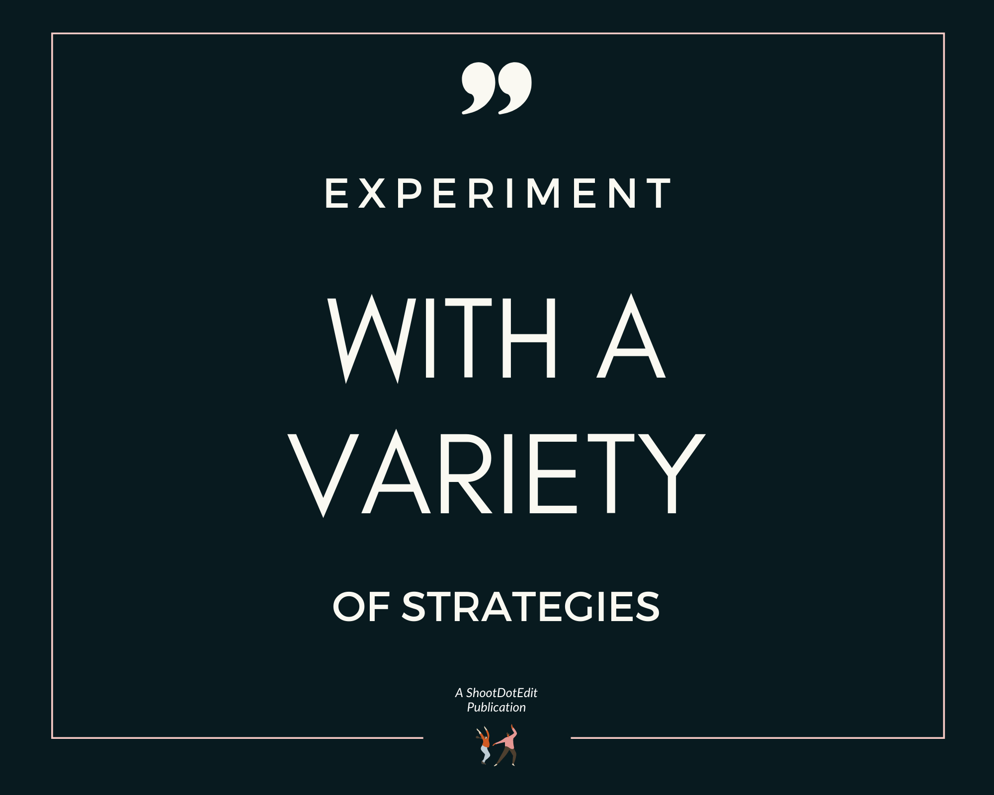 Infographic stating experiment with a variety of strategies