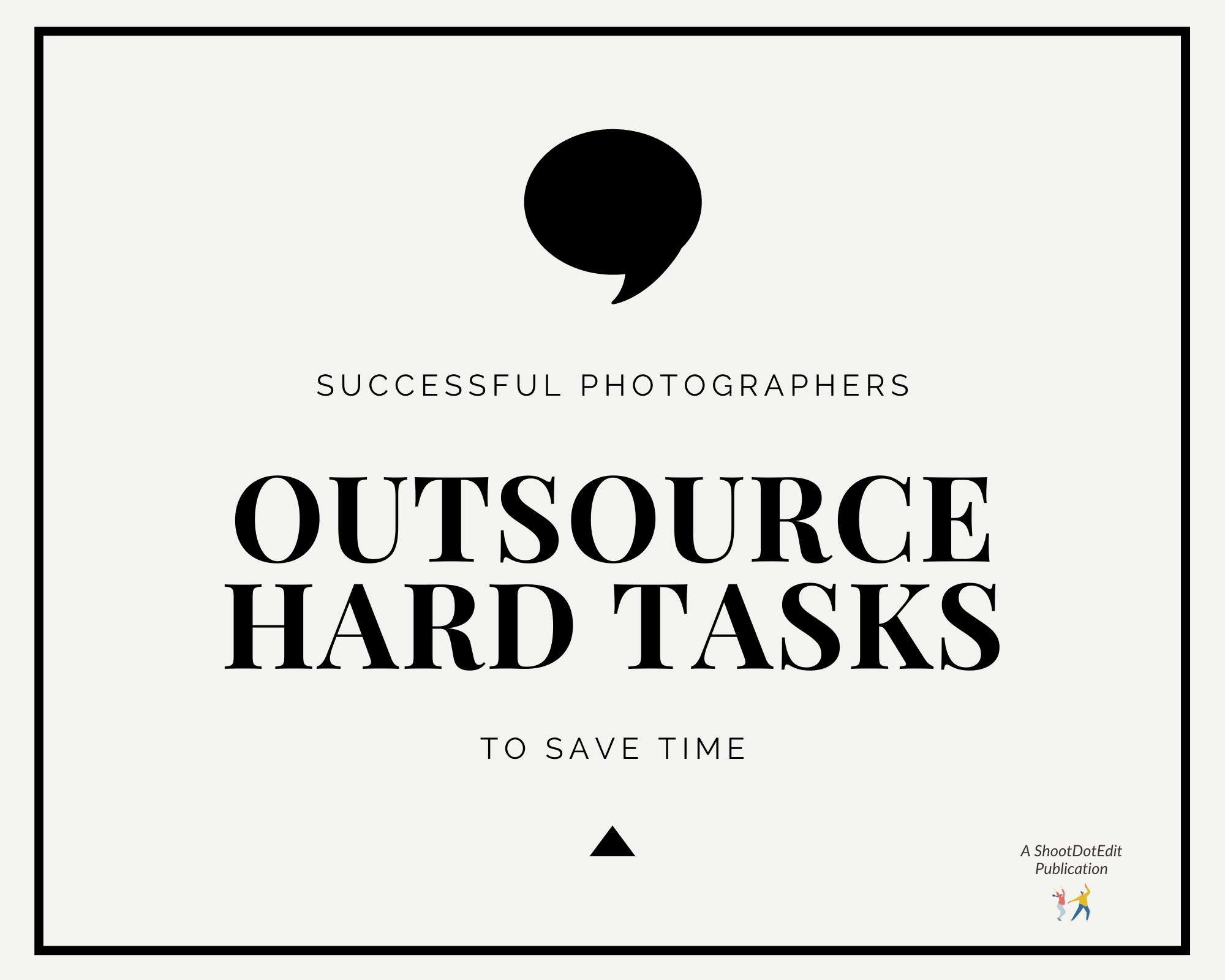 Infographic stating successful photographers outsource hard tasks to save time
