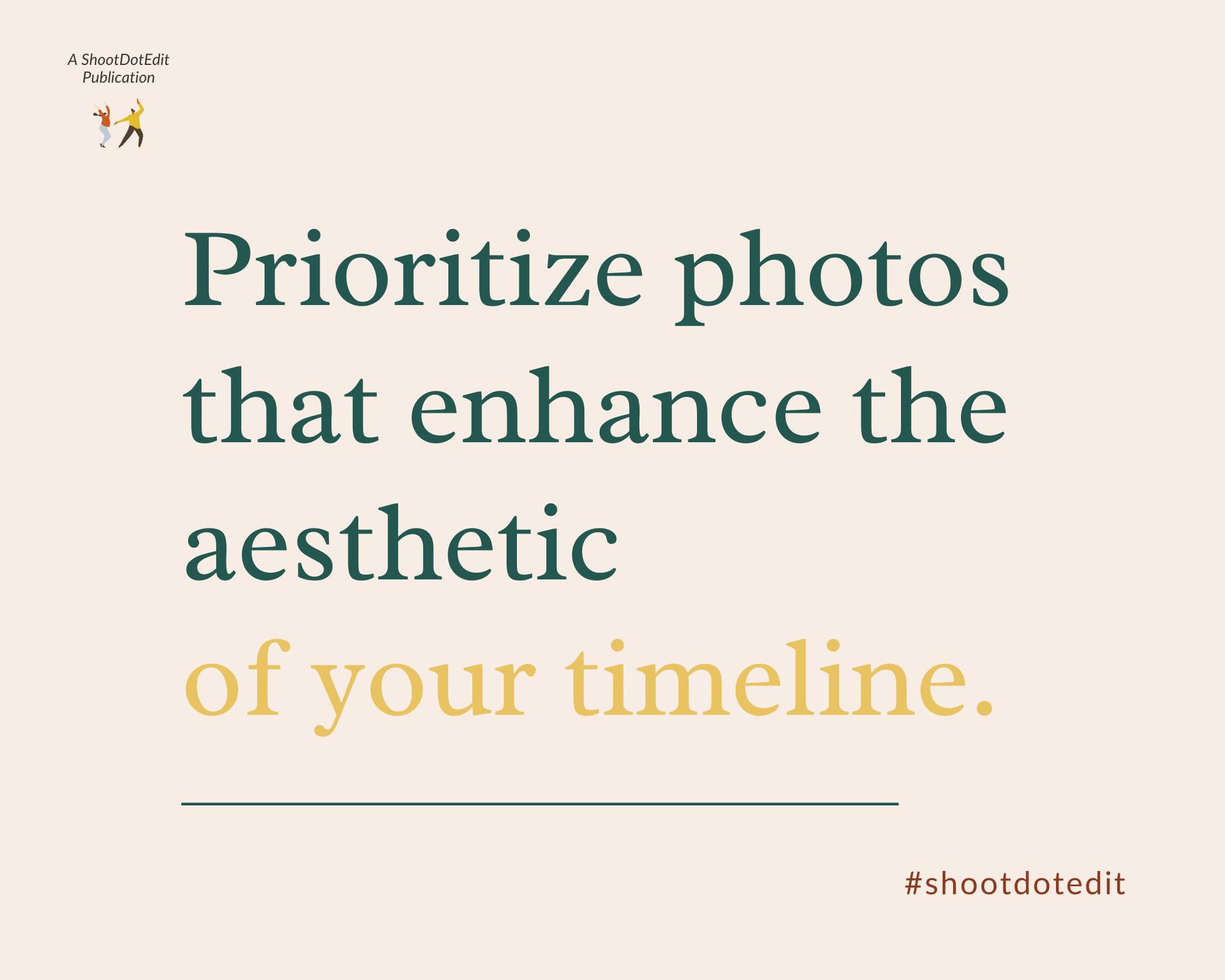 Graphic displaying - Prioritize photos that enhance the aesthetic of your timeline