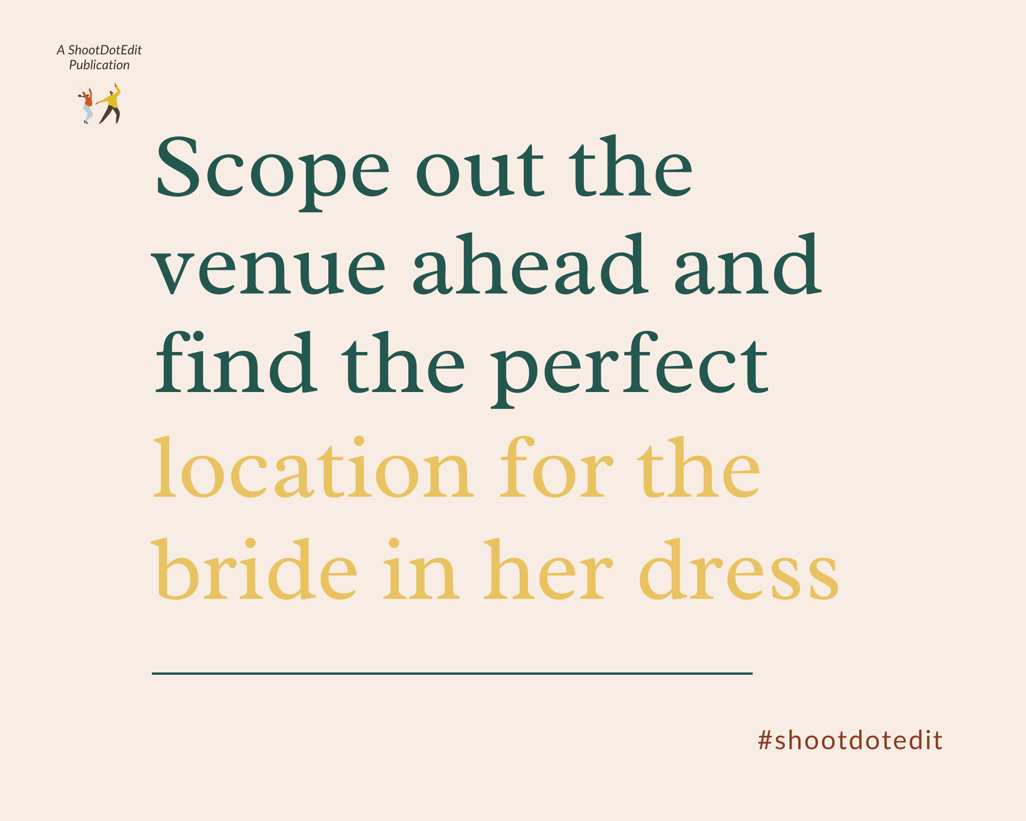 Infographic stating scope out the venue ahead and find the perfect location for the bride in her dress