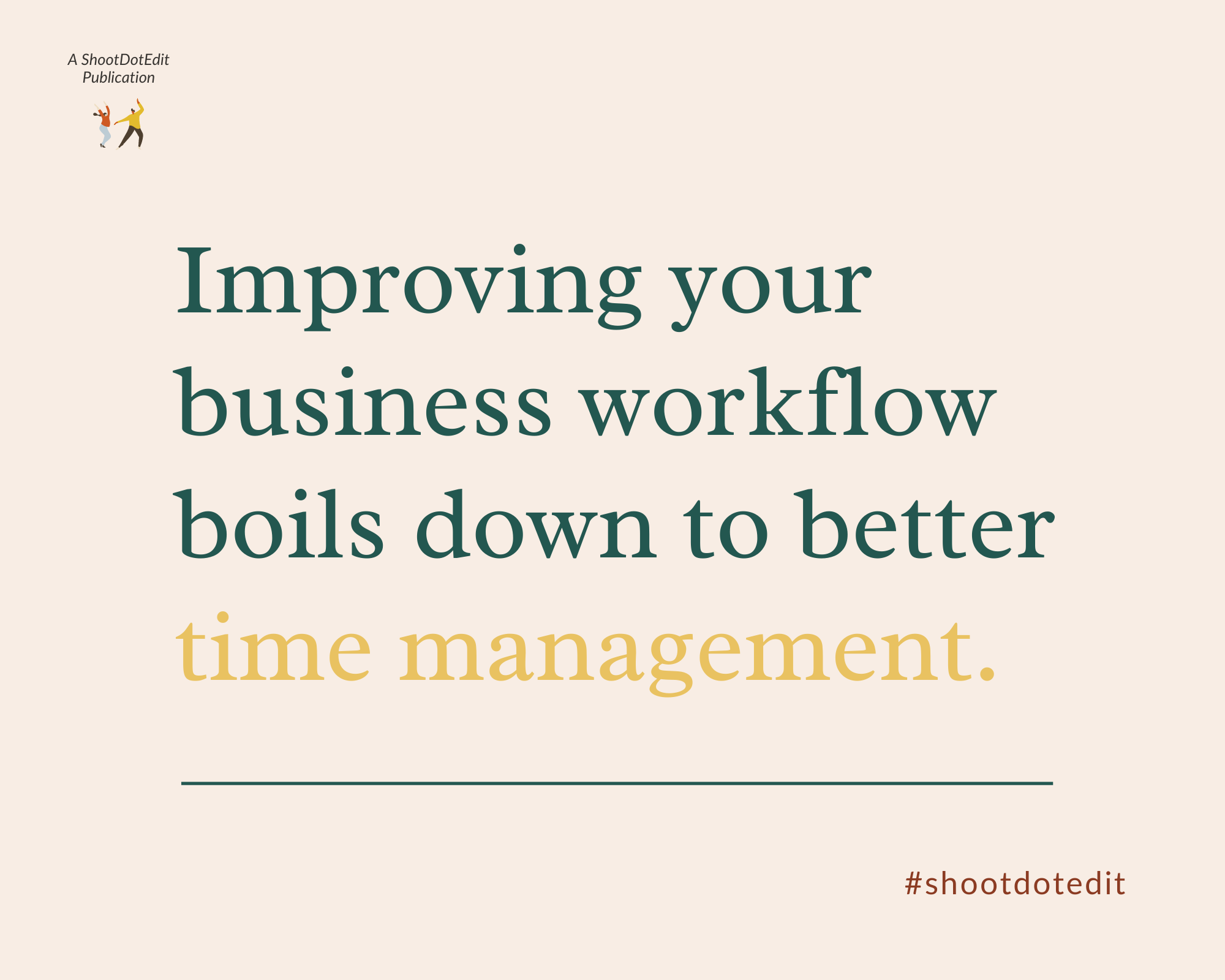 Graphic displaying - Improving your business workflow boils down to better time management