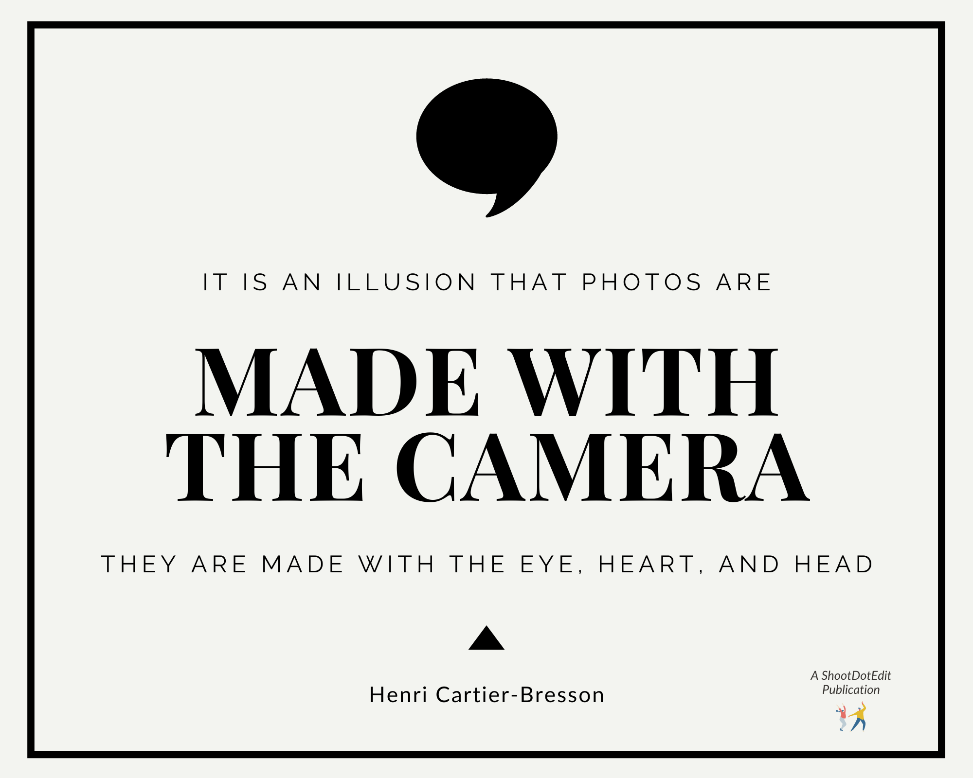 Infographic stating it is an illusion that photos are made with the camera they are made with the eye, heart, and head
