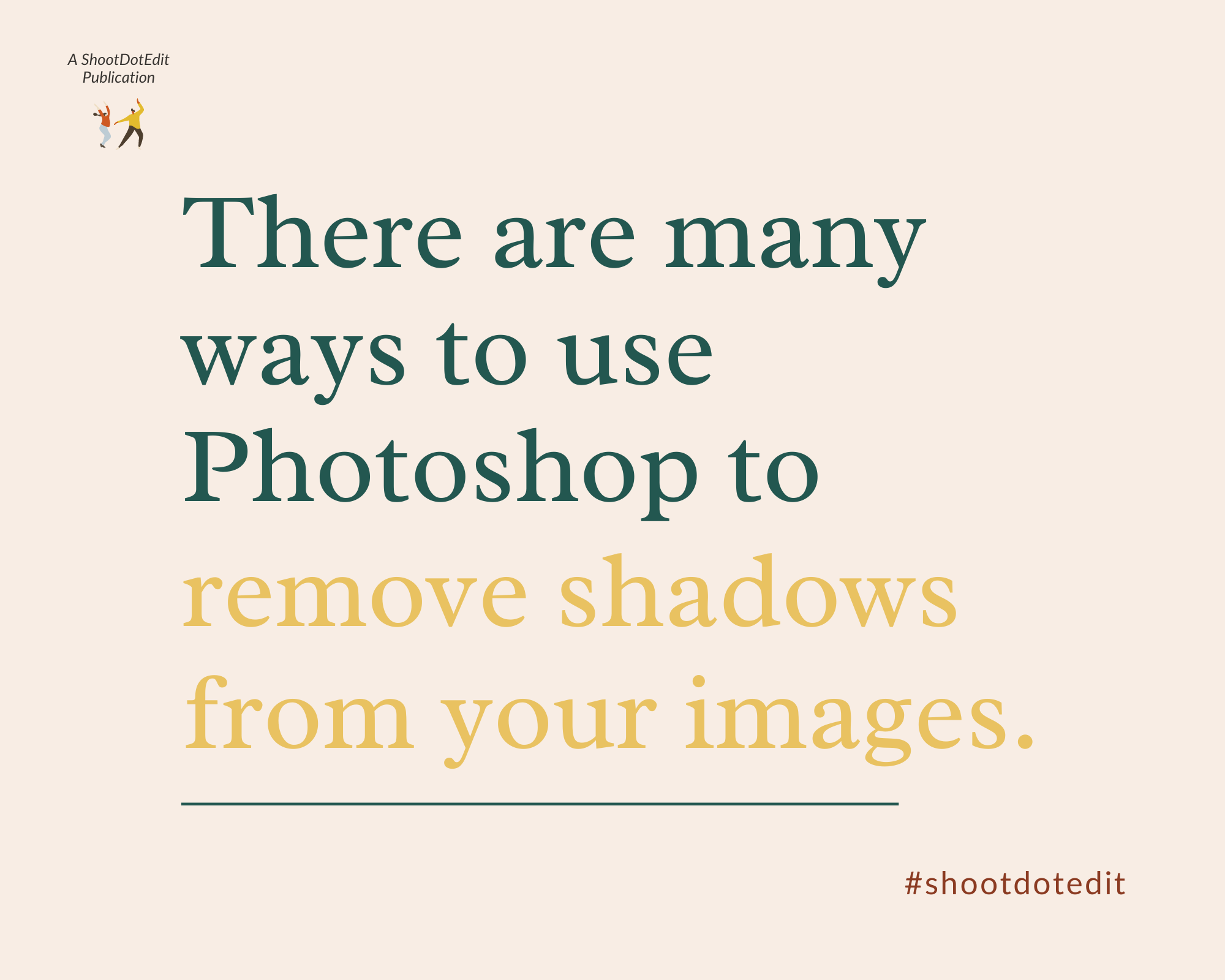 Infographic stating there are many ways to use Photoshop to remove shadows from your images