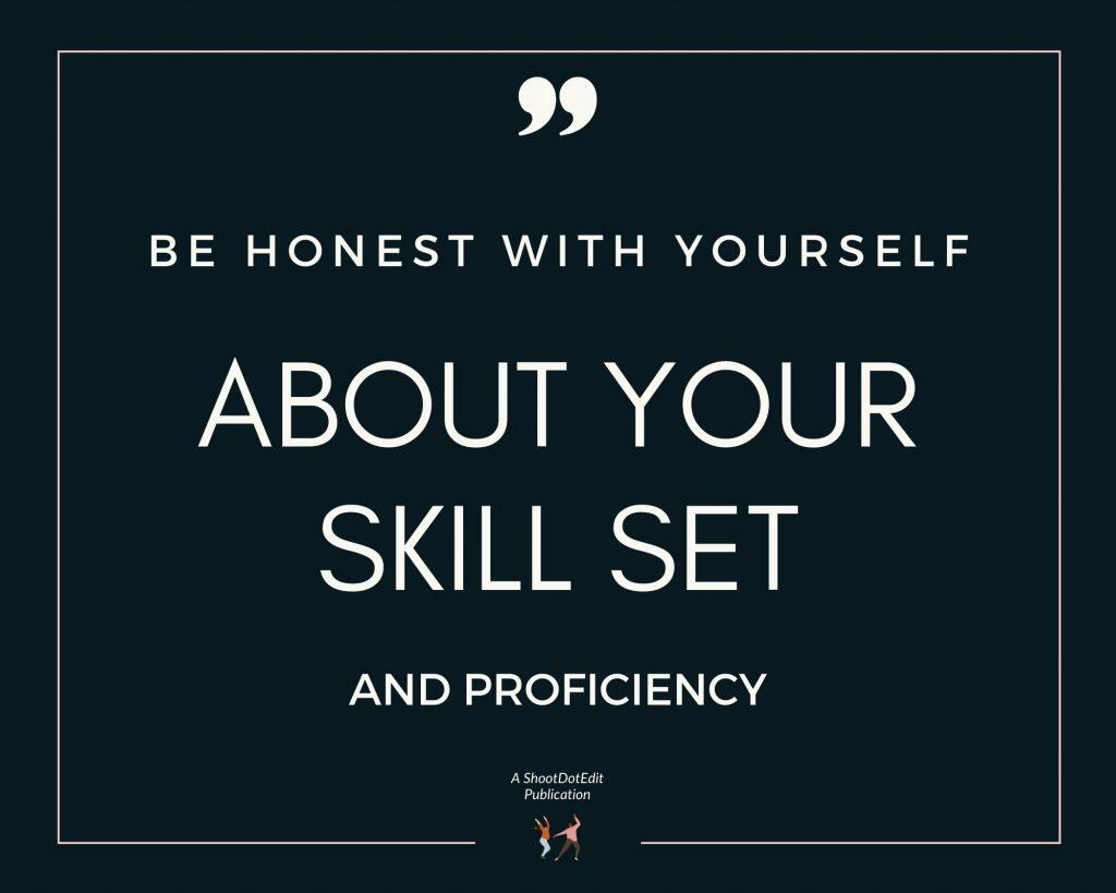 Infographic stating be honest with yourself about your skill set and proficiency