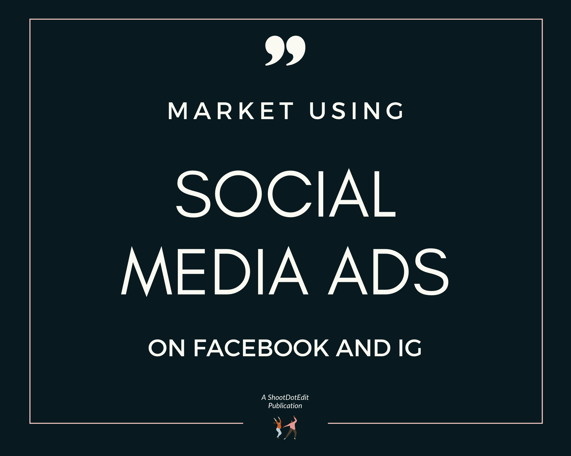 Infographics stating market using social media ads on Facebook and IG