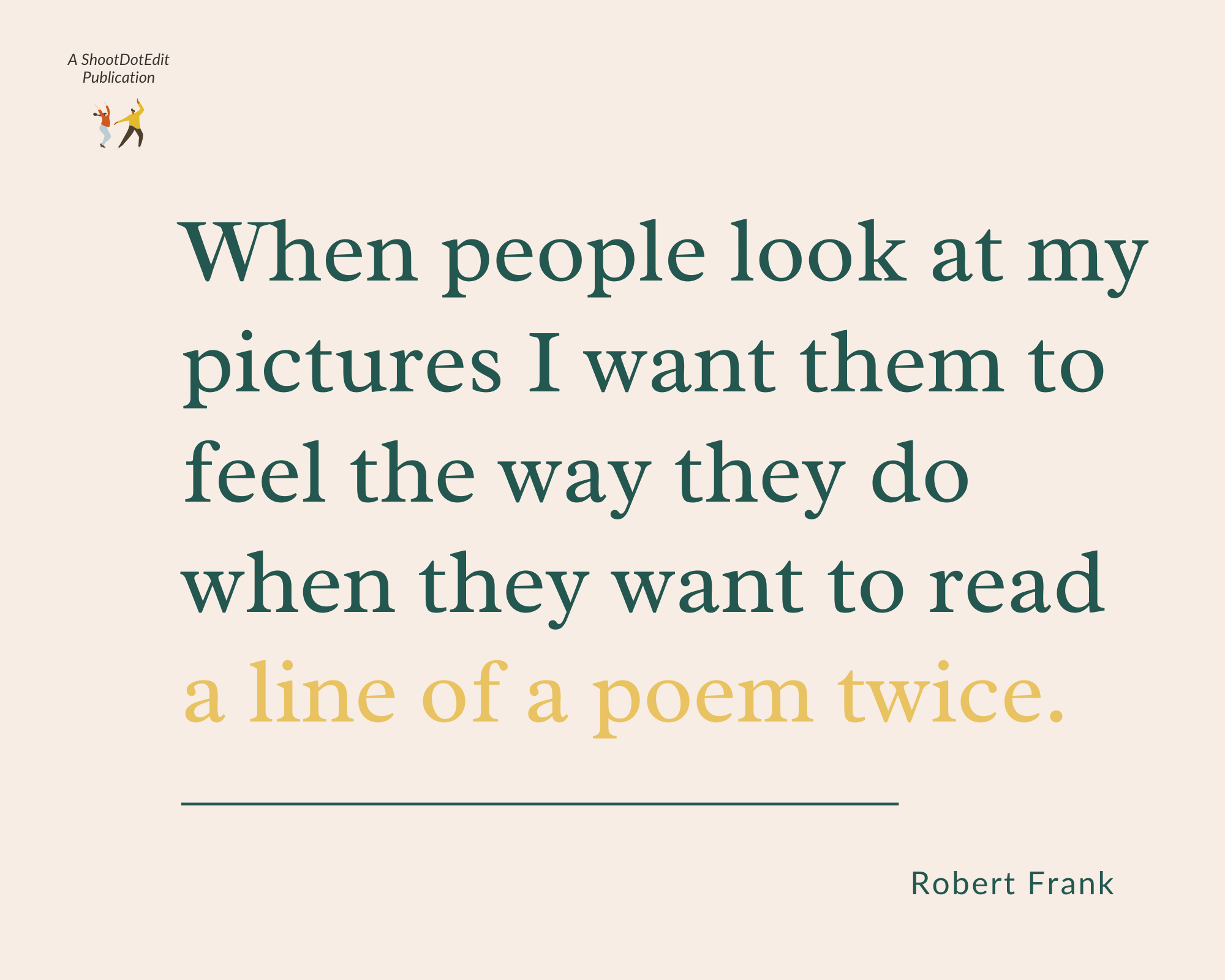 Infographic stating when people look at my pictures I want them to feel the way they do when they want to read a line of a poem twice