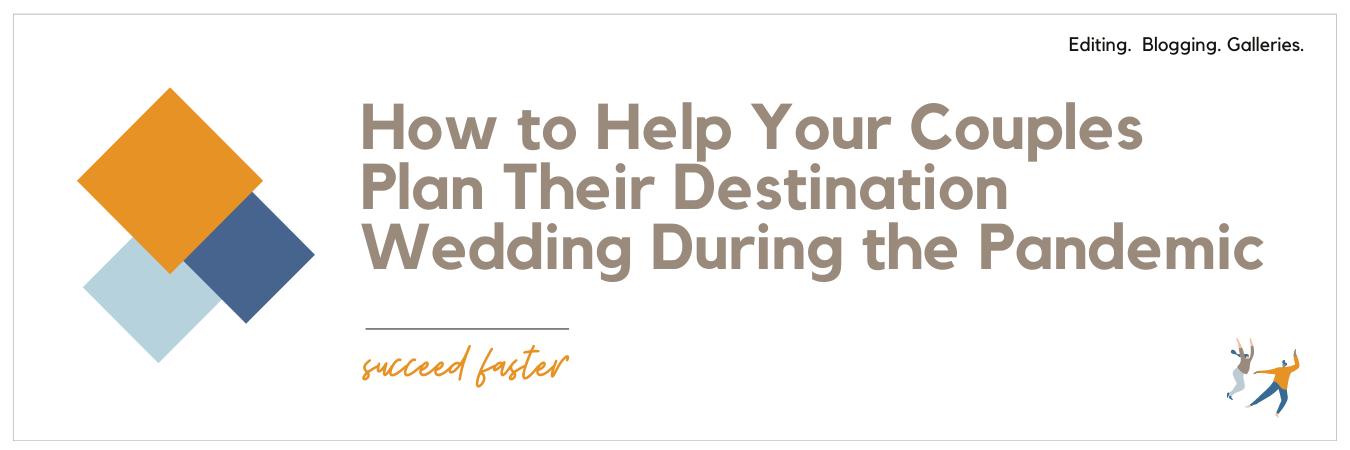 Graphic displaying - How to Help Your Couples Plan Their Destination Wedding During the Pandemic