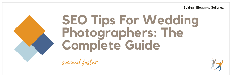 The Complete Guide on SEO Tips For Wedding Photographers